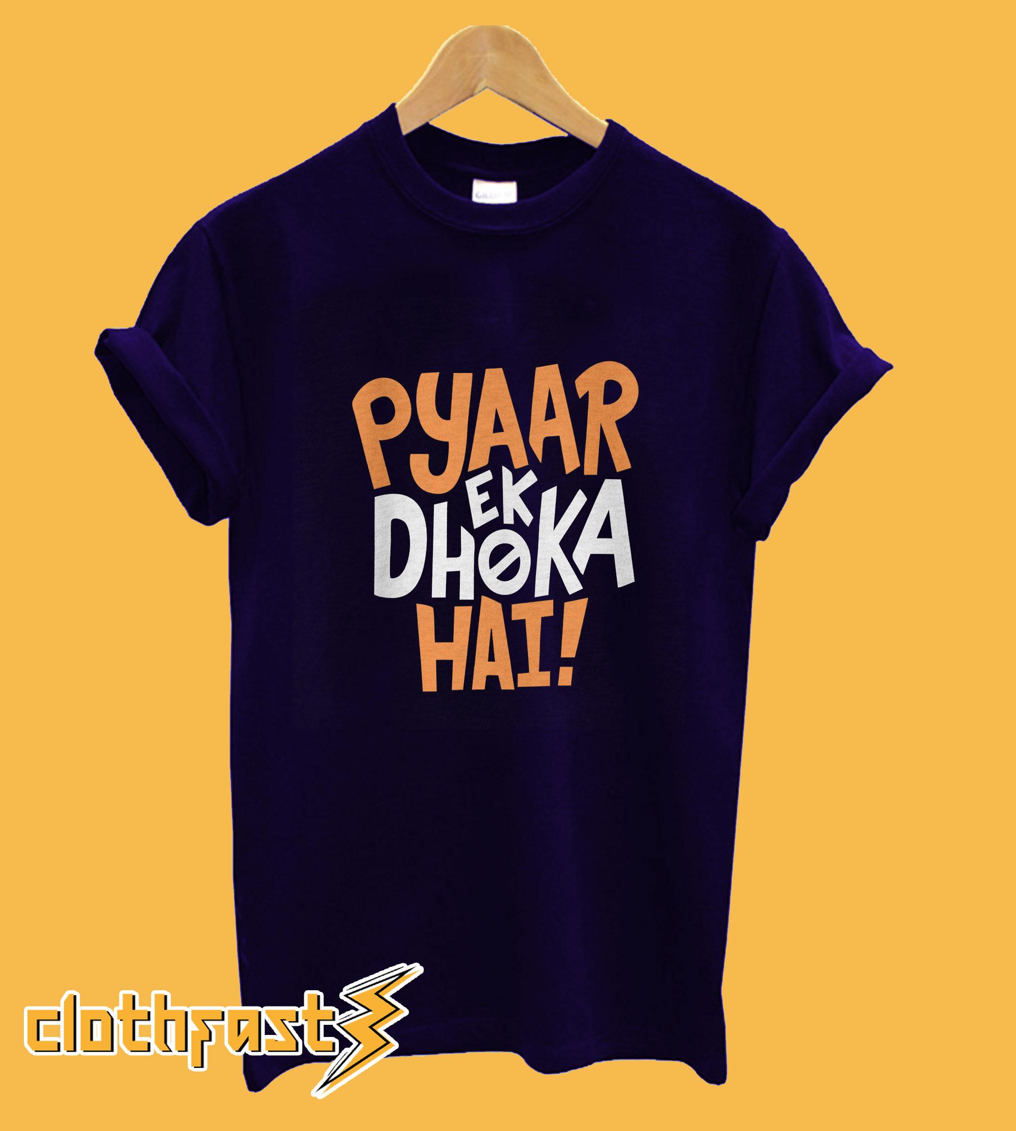 Pyar Ek Dhoka Hai T-Shirt