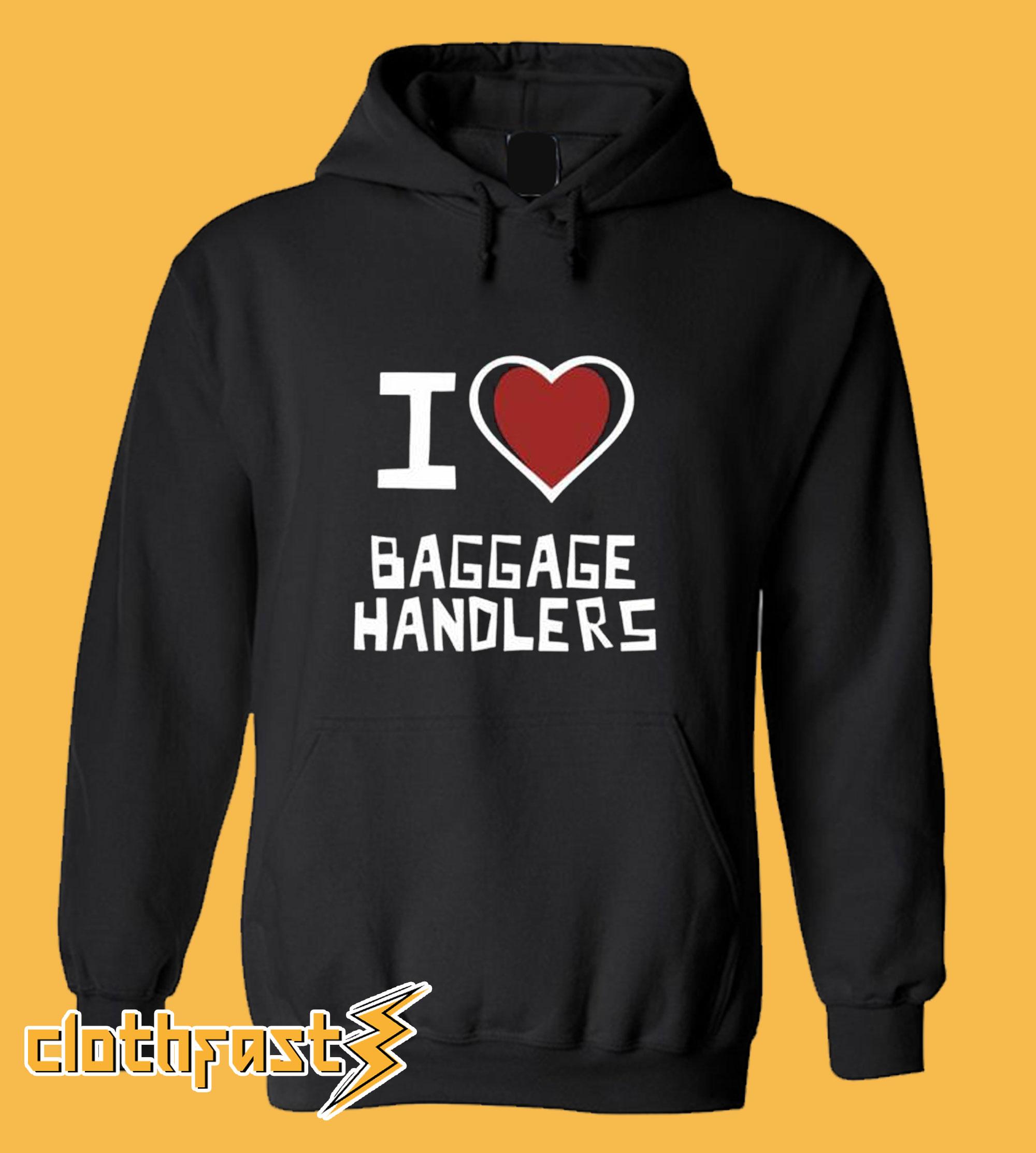 I Love Baggage Handlers Hoodie