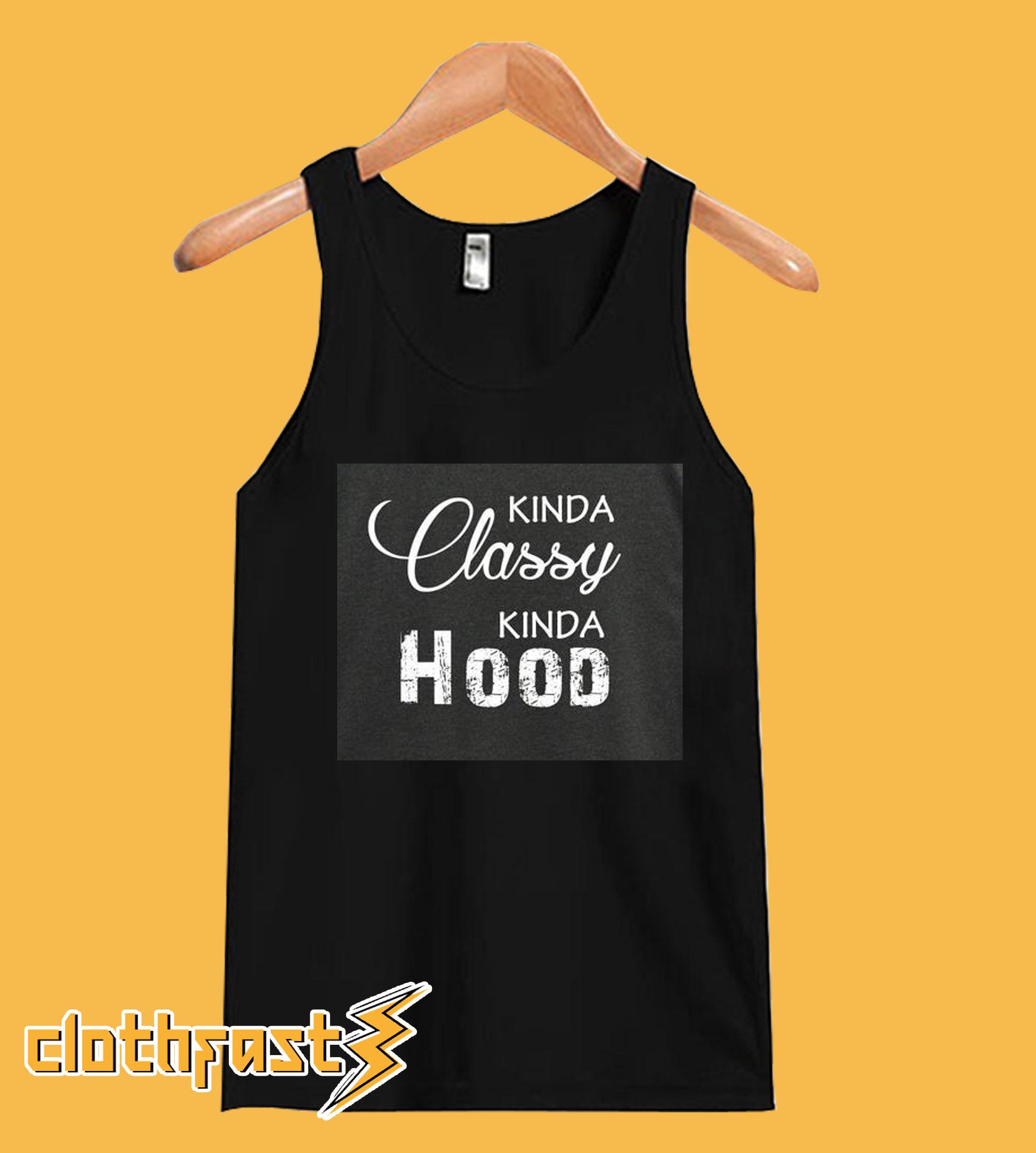 Kinda Classy Kinda Hood Tank Top