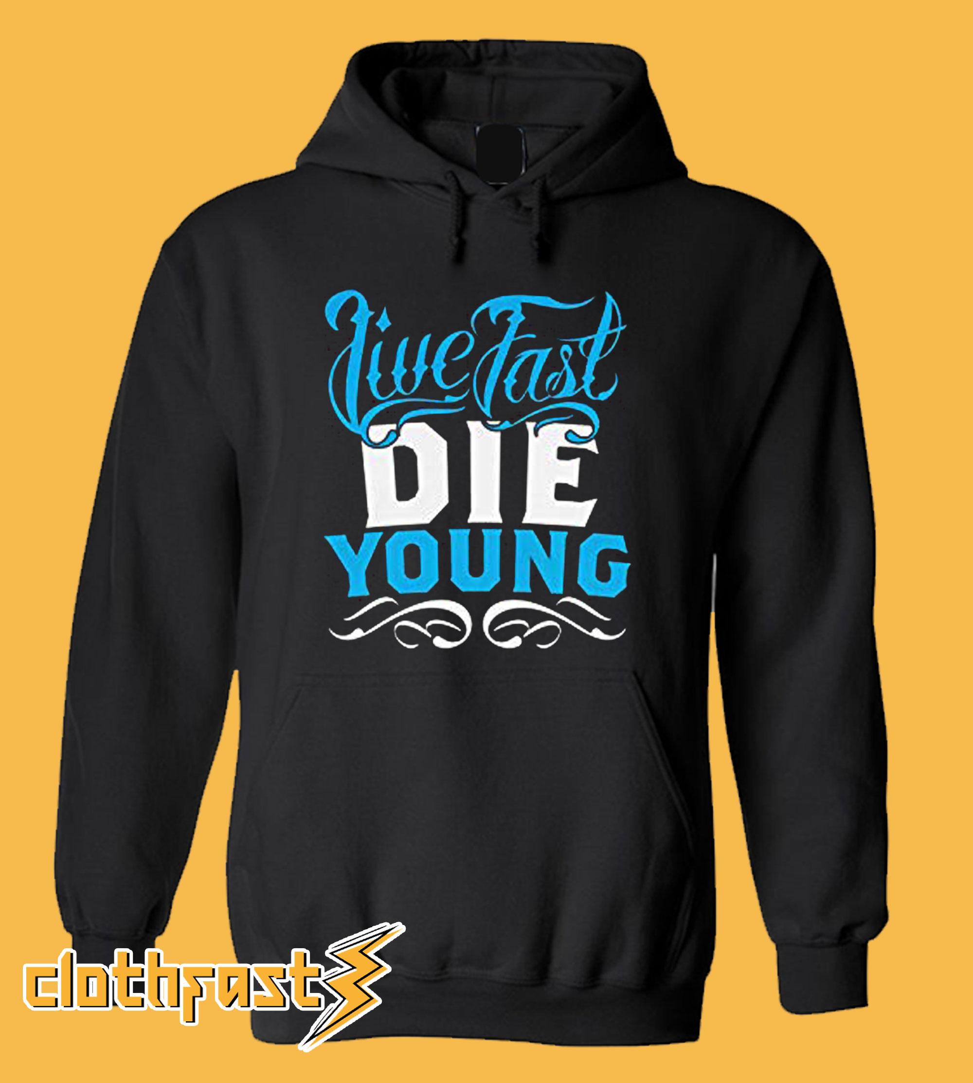 Live Fast Die Young Hoodie