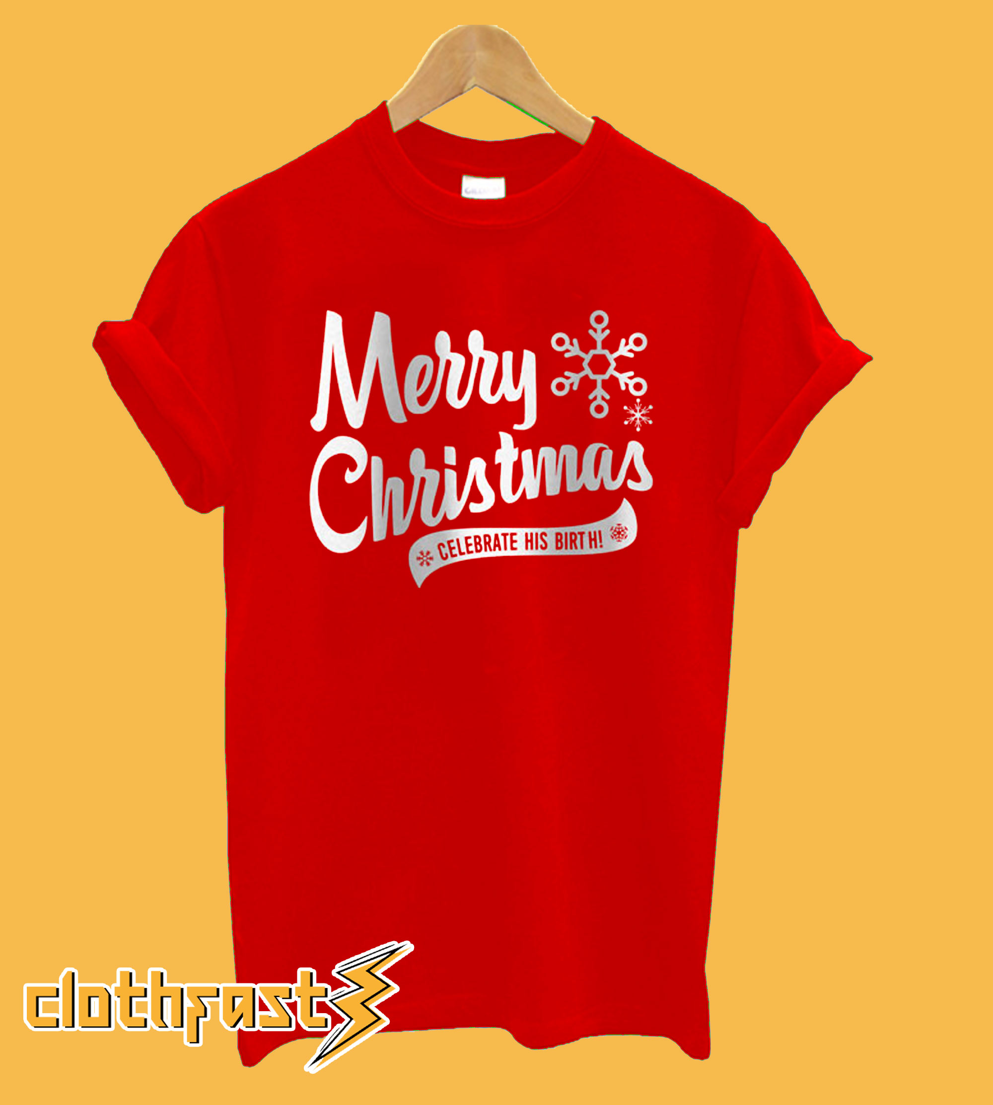 Merry Christmas Celebrate His Birth T-Shirt