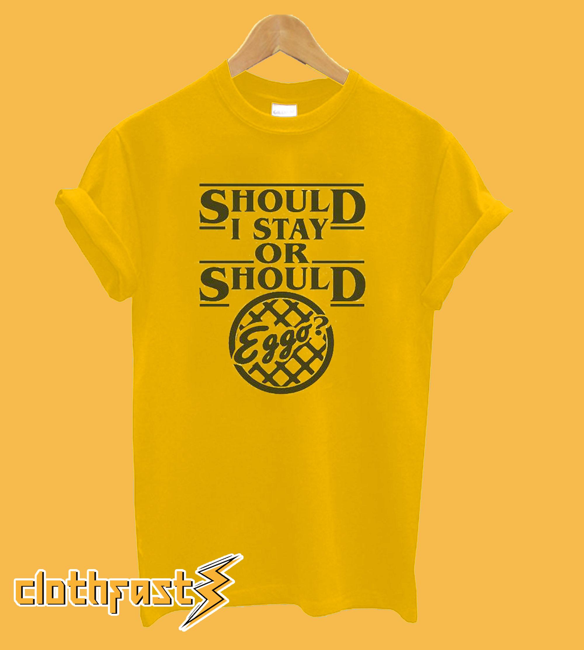 Should I Stay Or Should I Eggo T-Shirt