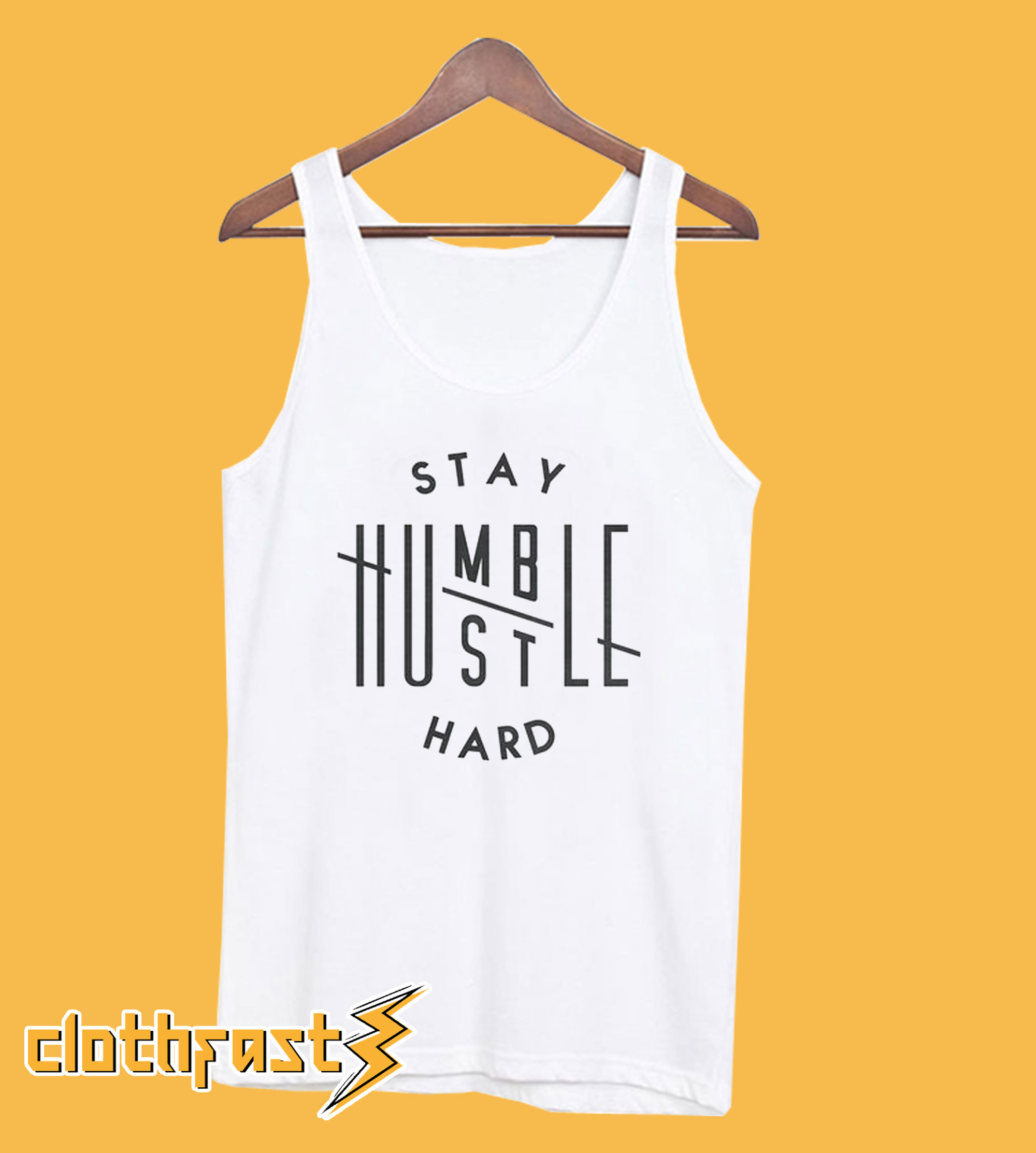 Stay Humble Hustle Hard Tanktop