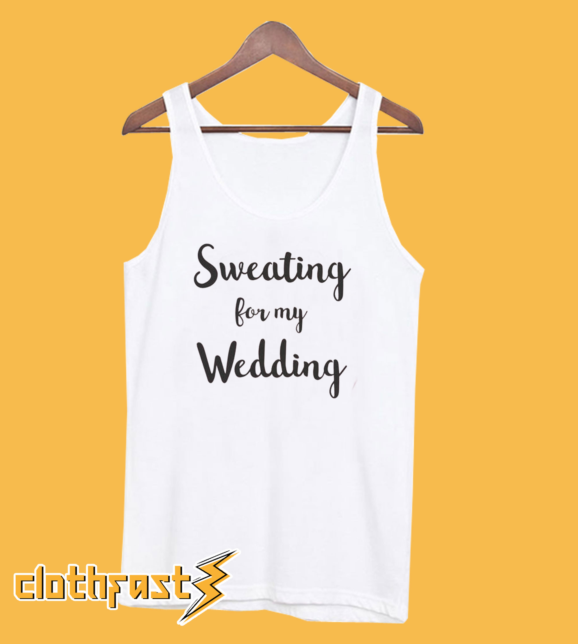 Sweating For My Wedding Tanktop