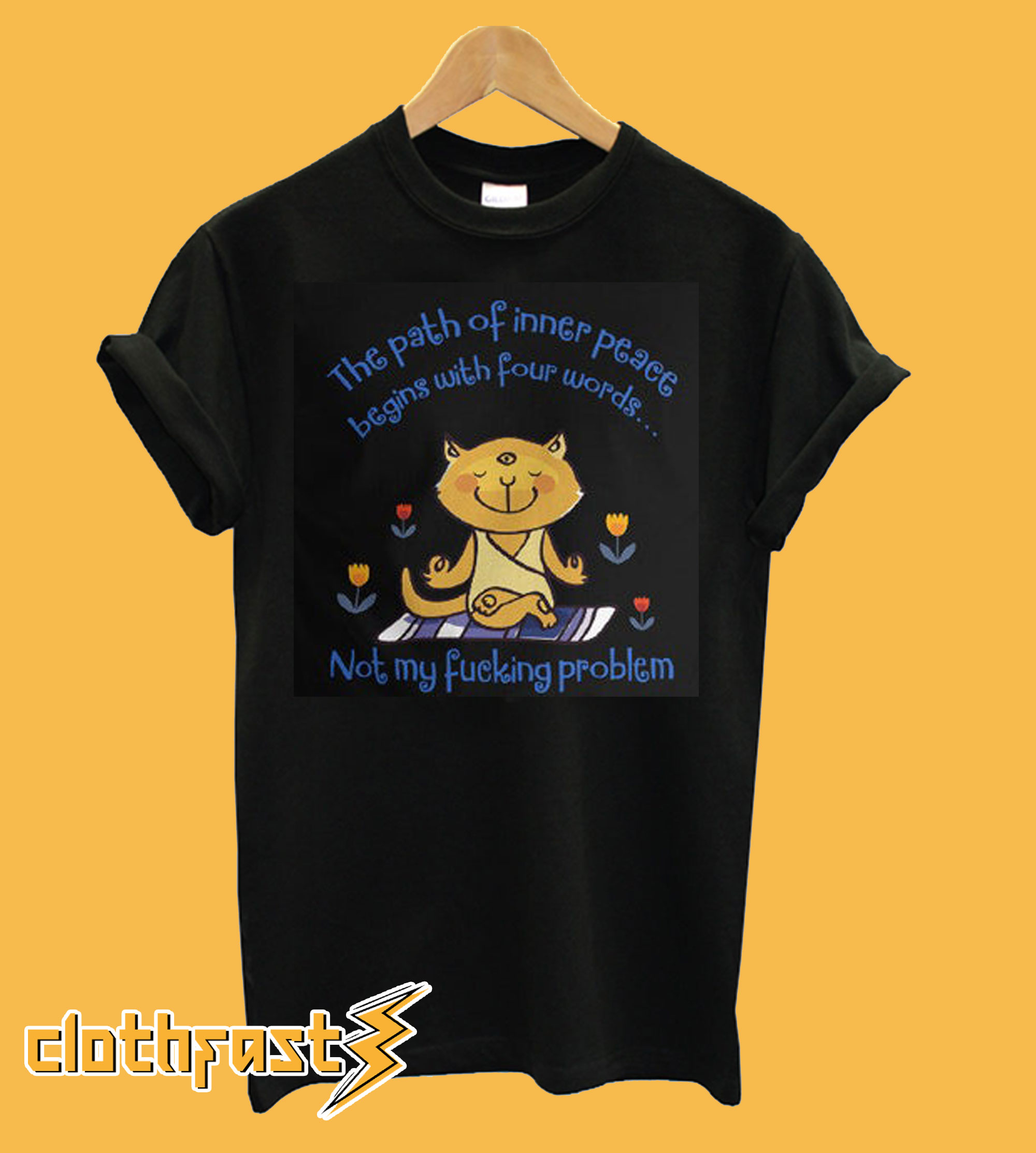 The Path To Inner Peace Begins With Four Words T-Shirt