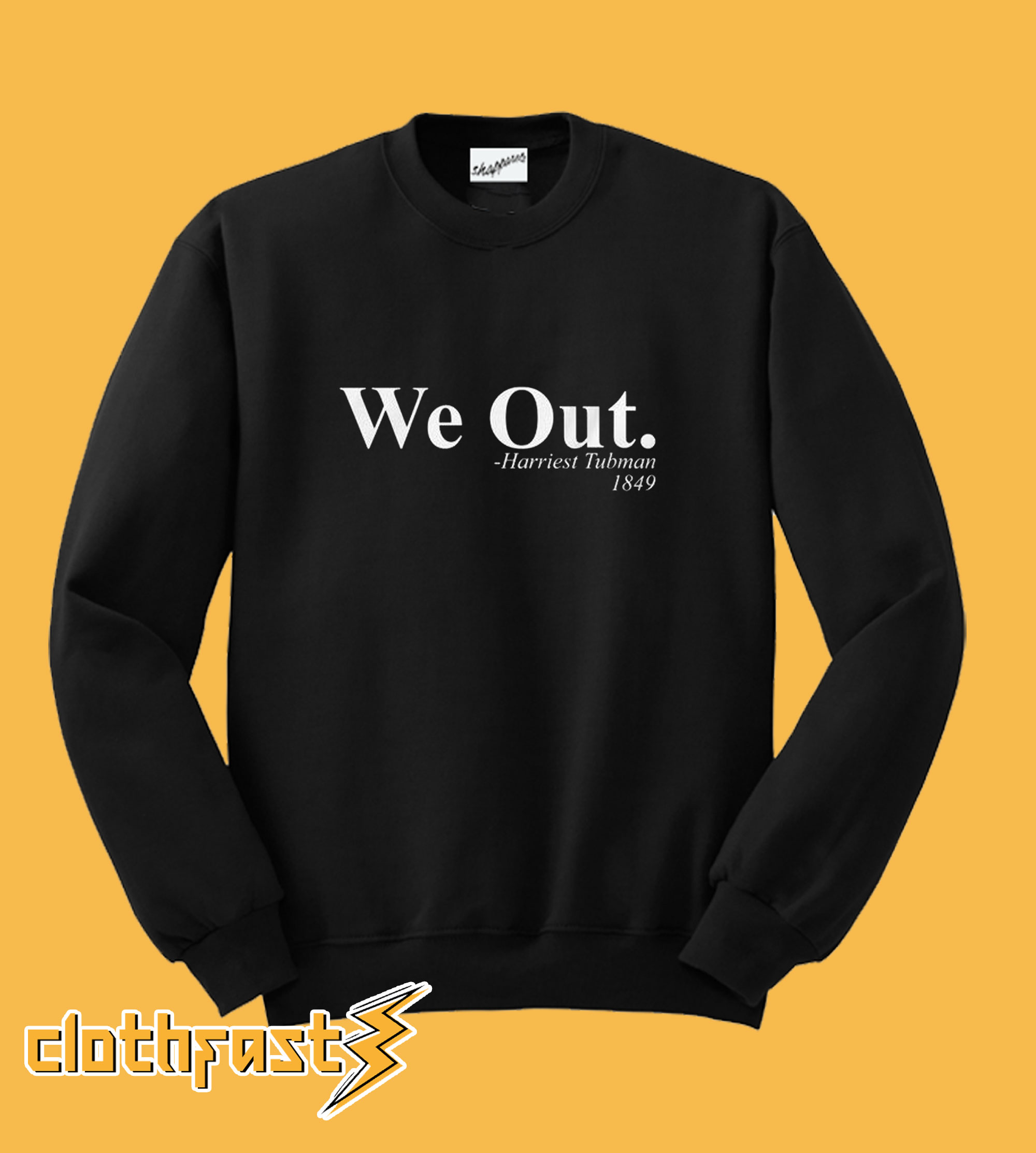We Out Sweatshirt