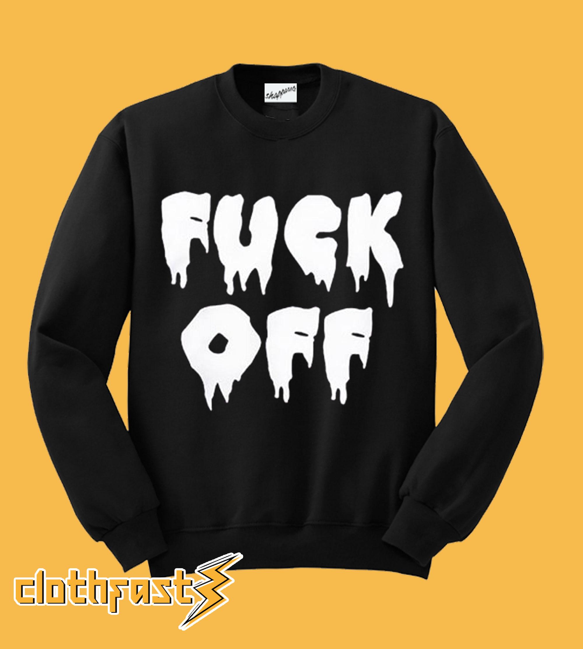 Fuck Off Jumper Sweatshirt
