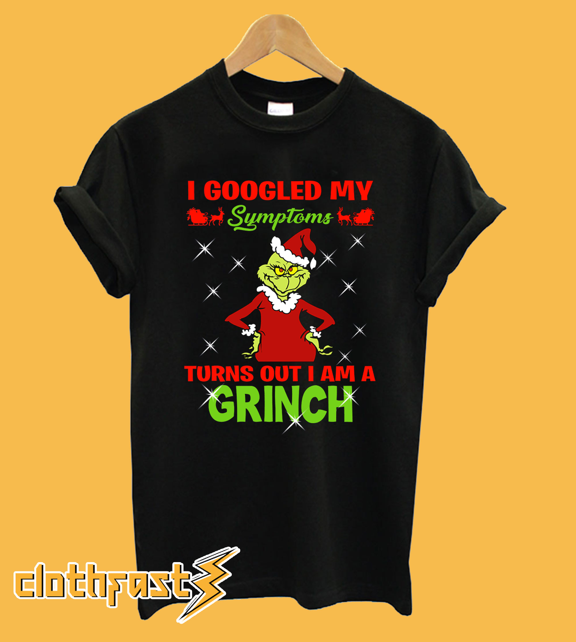 I googled my symptoms turns out I am a Grinch Christmas T-shirt
