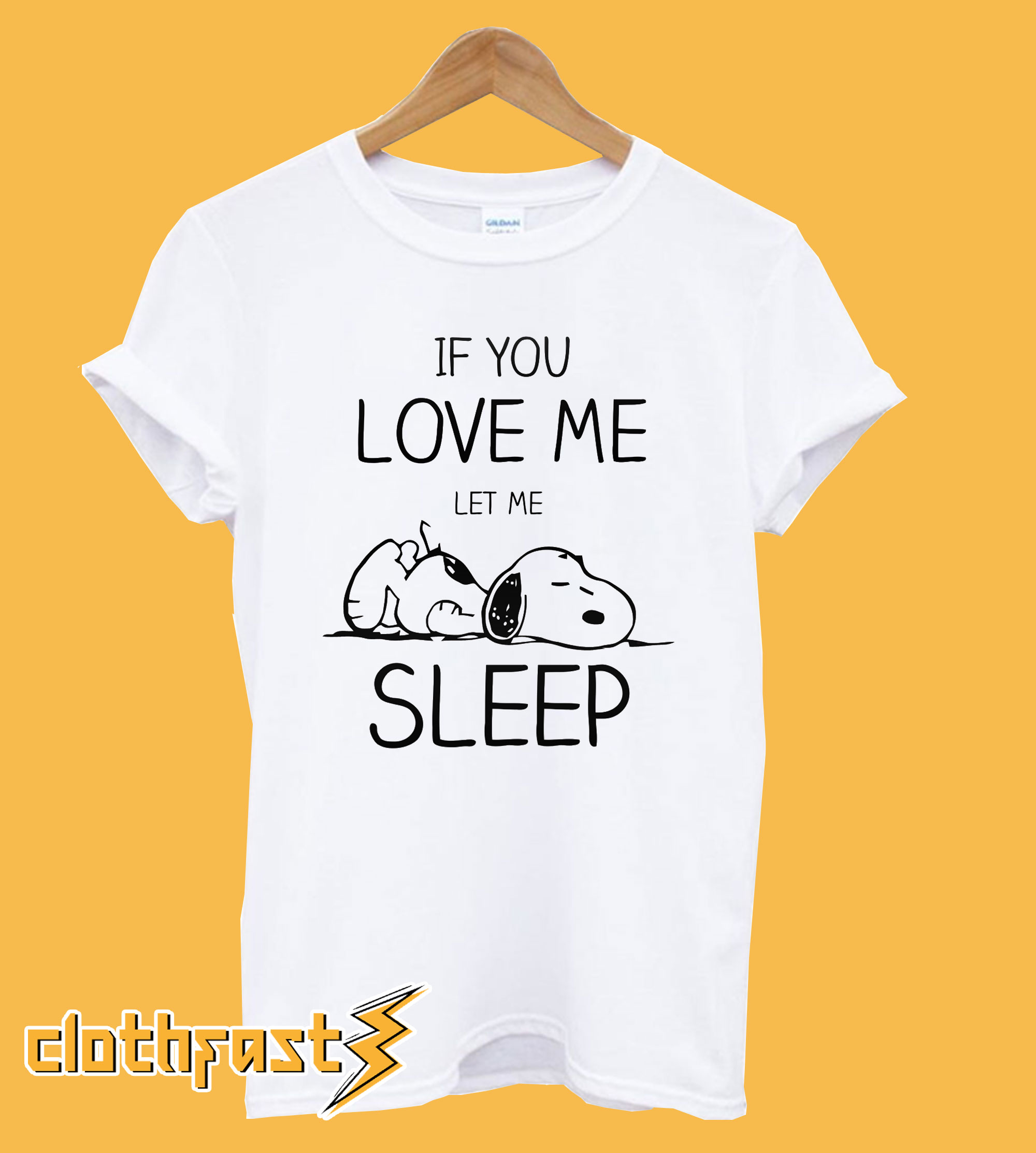 If you love me let me sleep Snoopy T-shirt