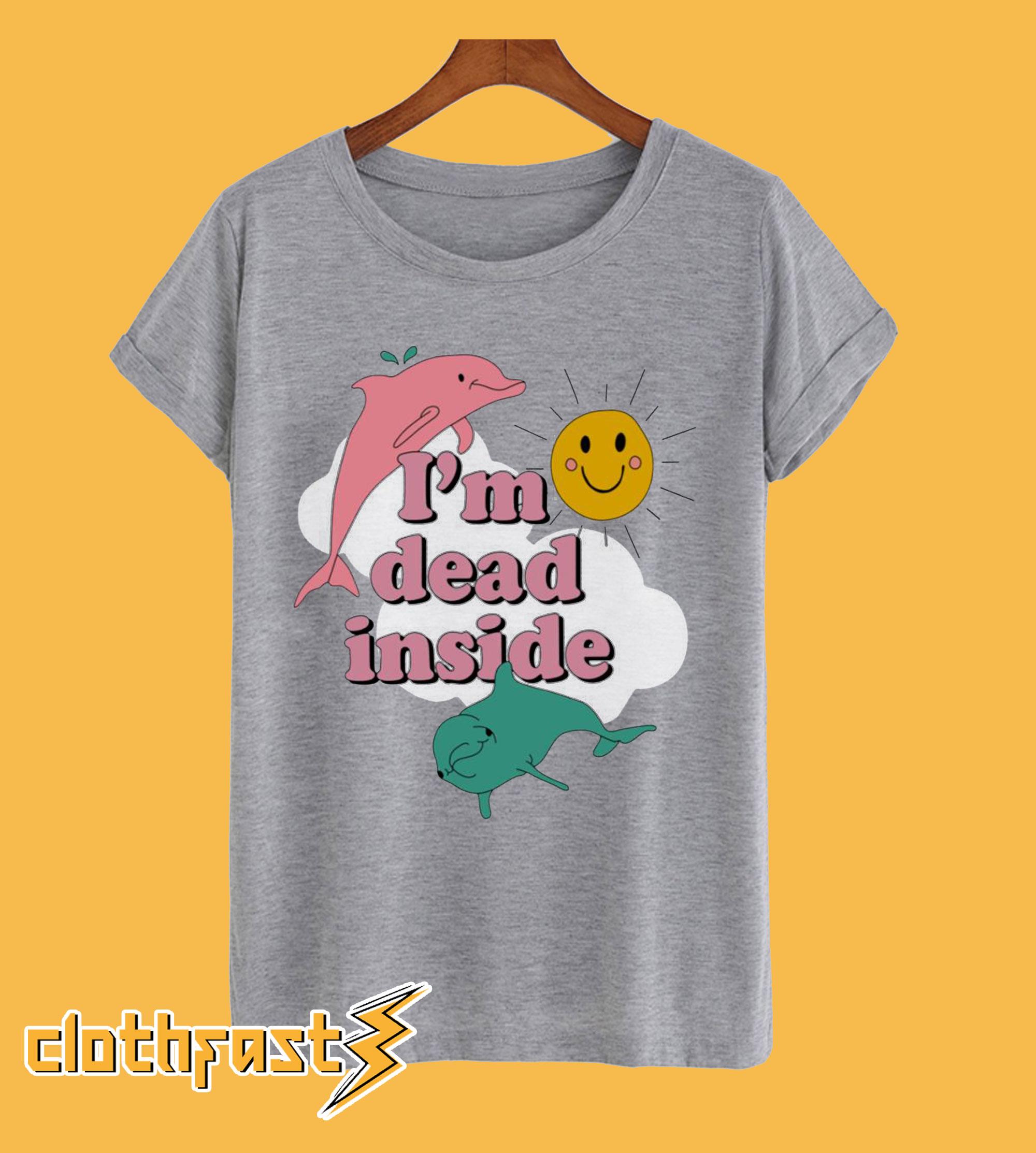 I'm Dead Inside T-shirt