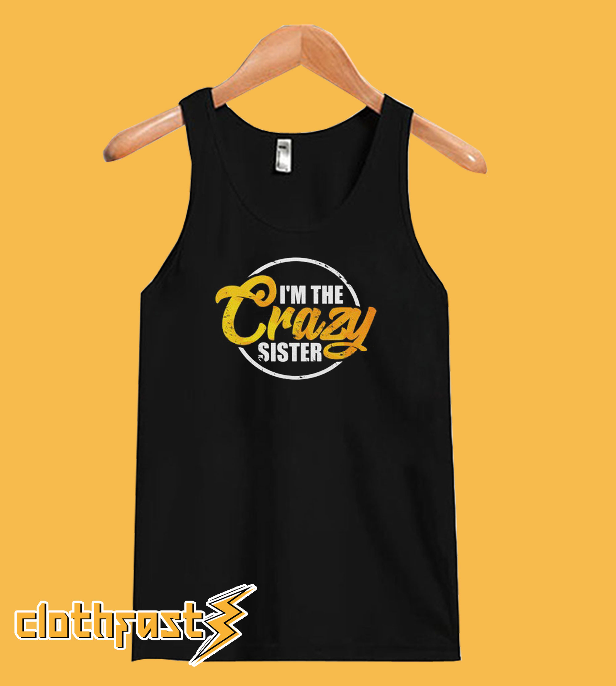 I'm The Crazy Sister Tanktop