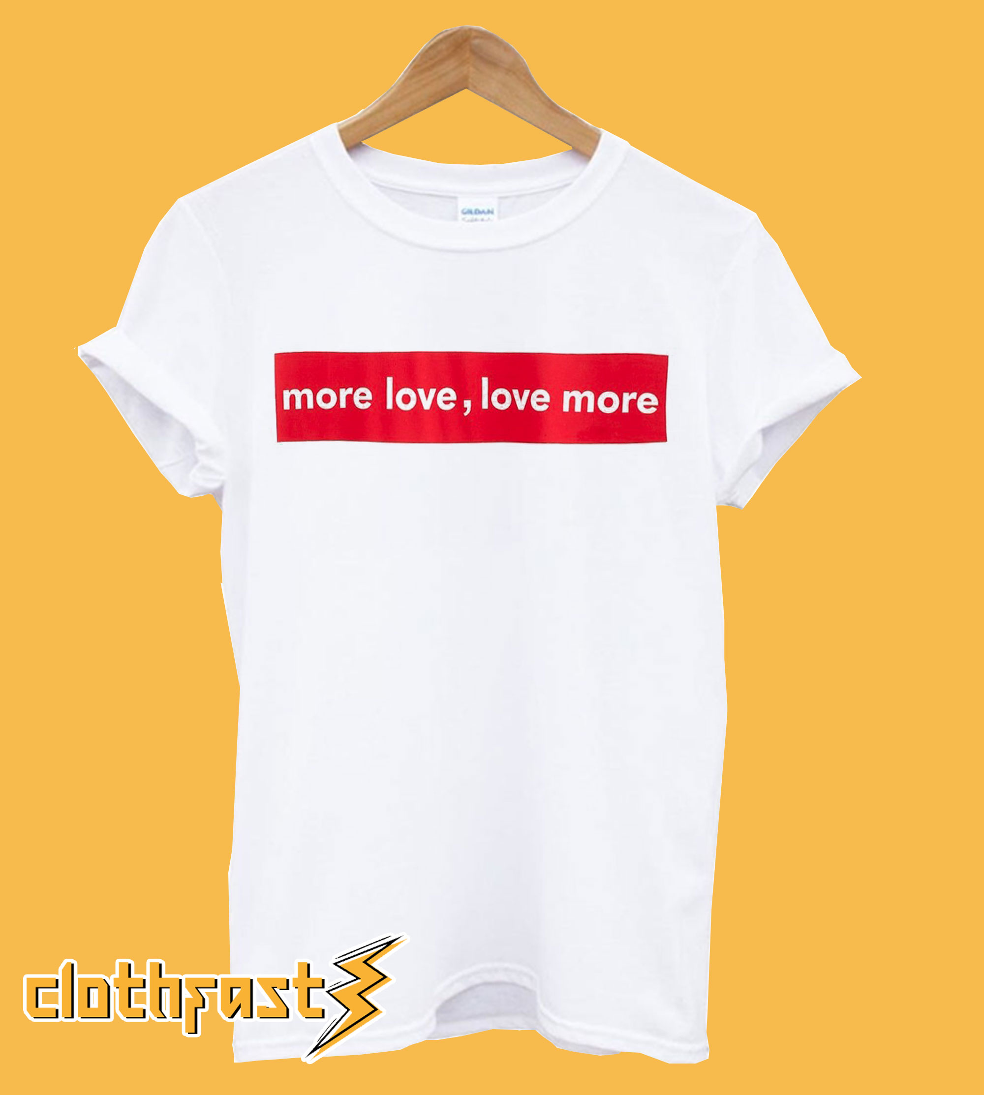 More Love, Love More T-Shirt