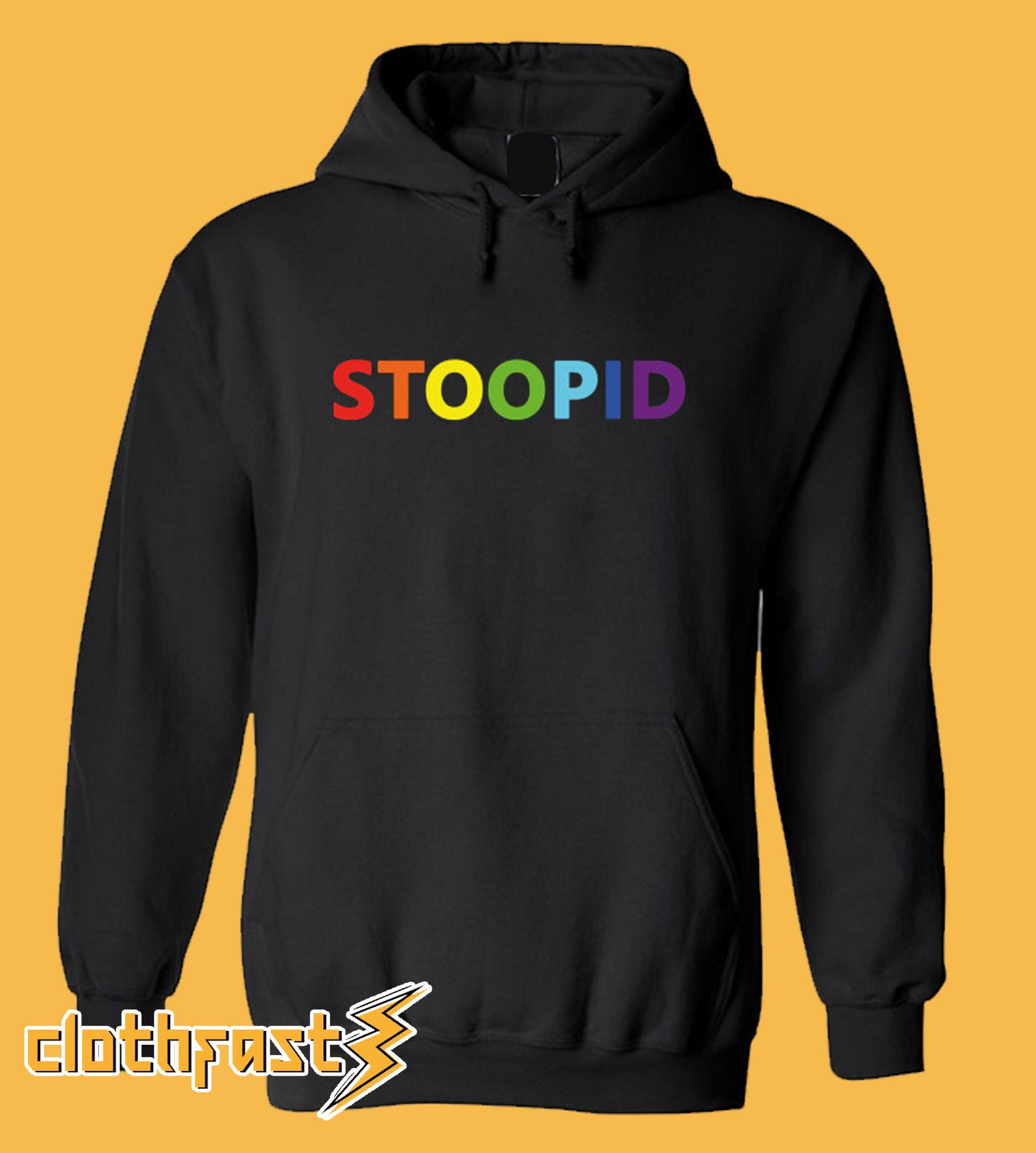Stoopid Hoodie