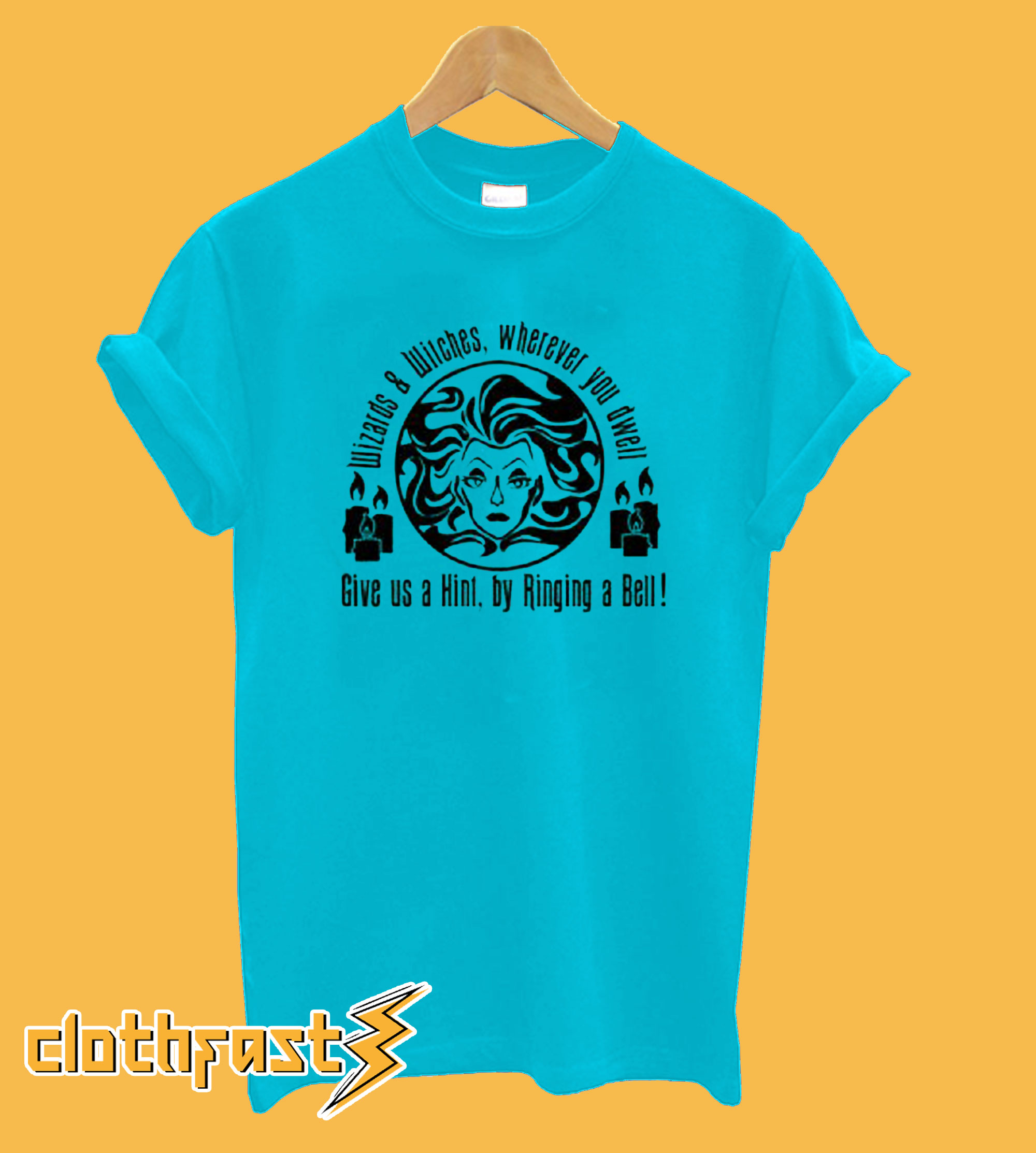 Wizard And Witches Wherever You Dwell Give Us A Hint By Ringing Bell T-Shirt