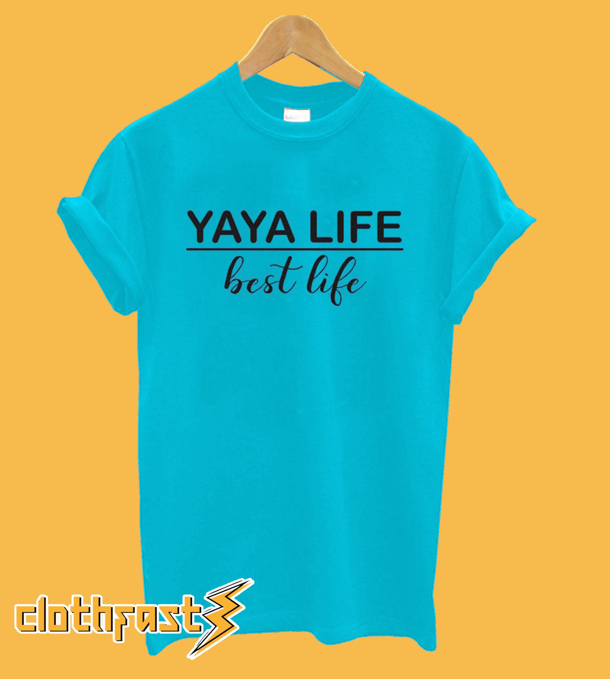 YAYA Life Best Life T-Shirt
