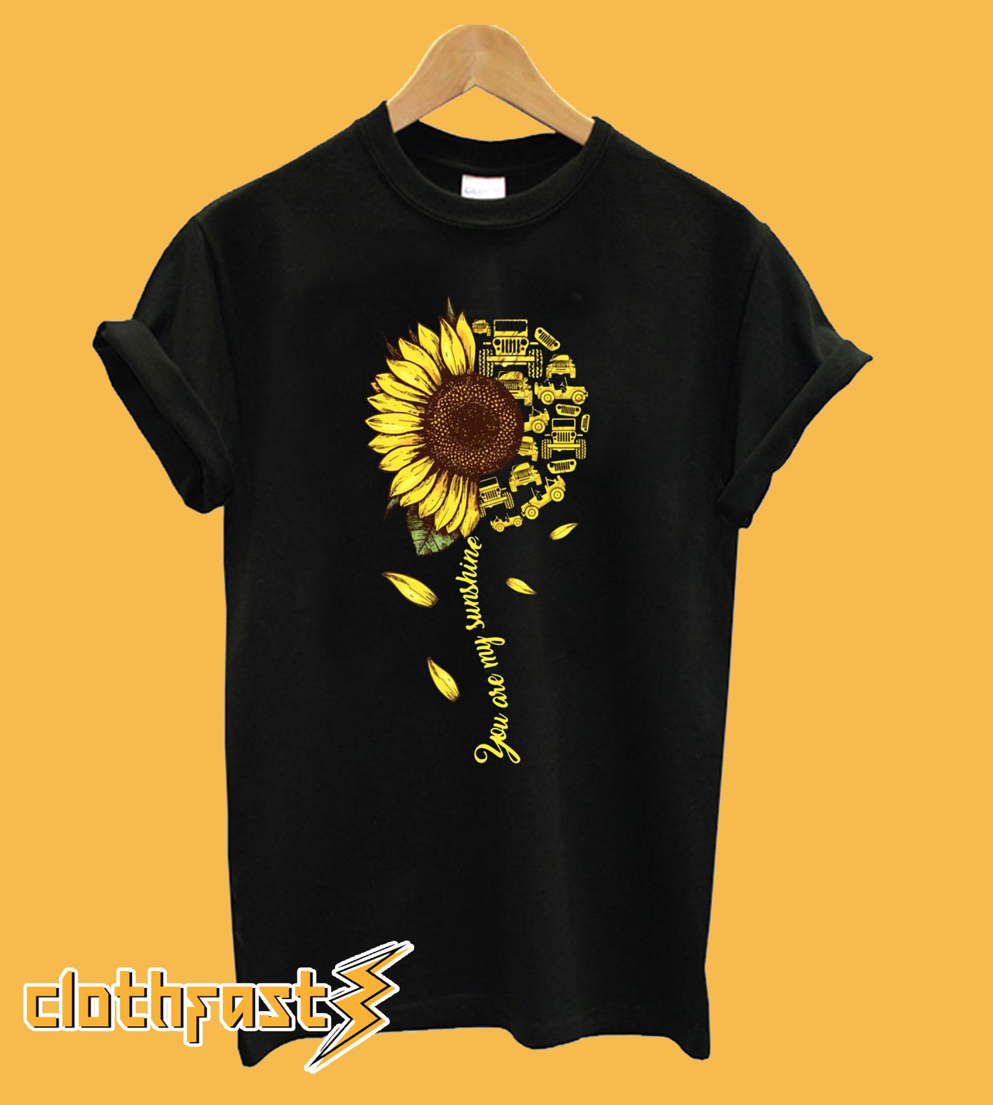 You Are My Sunshine Sunflower T-Shirt