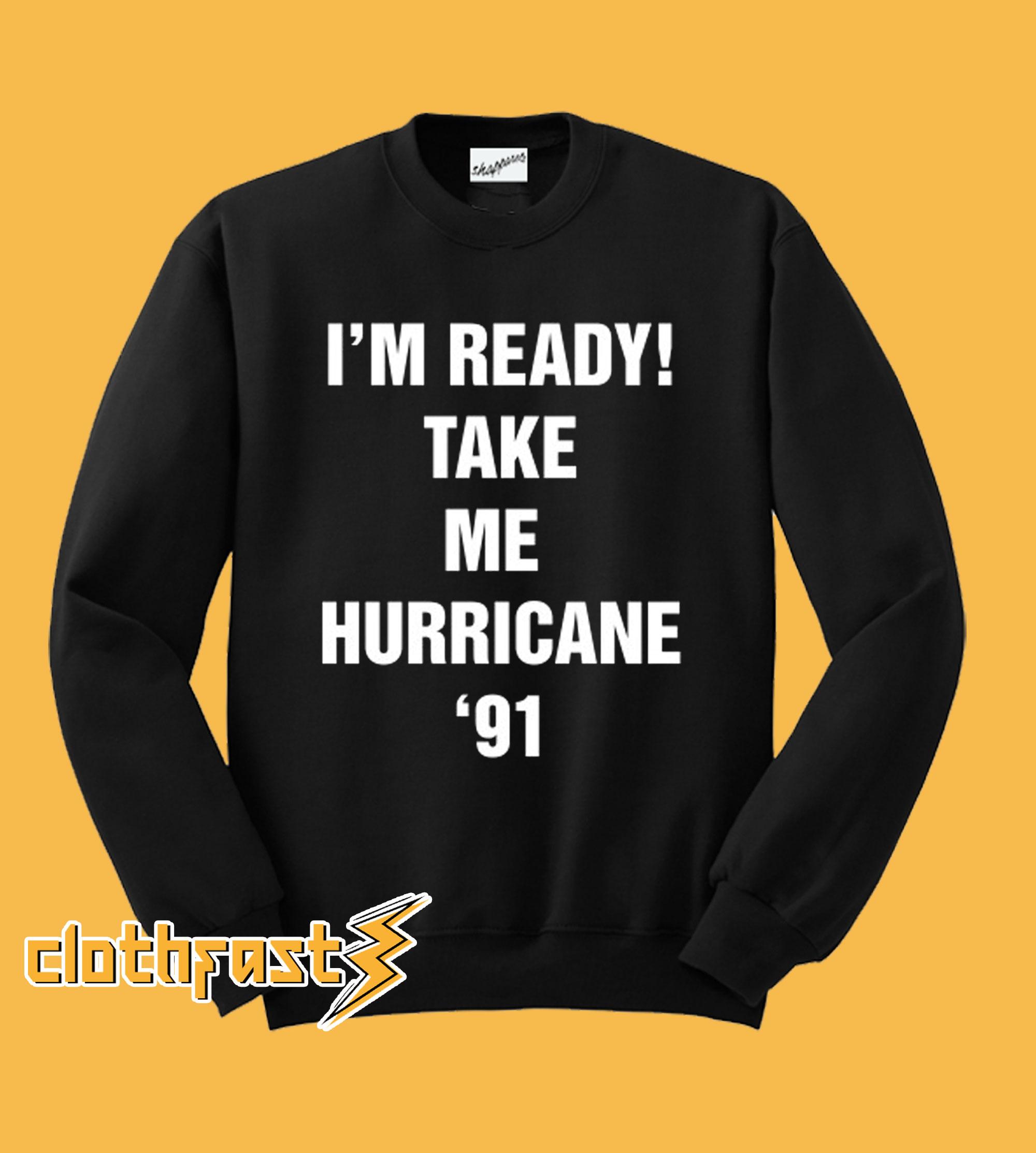 Golden Girls - I'm Ready Take Me Hurricane '91 Crewneck Sweatshirt