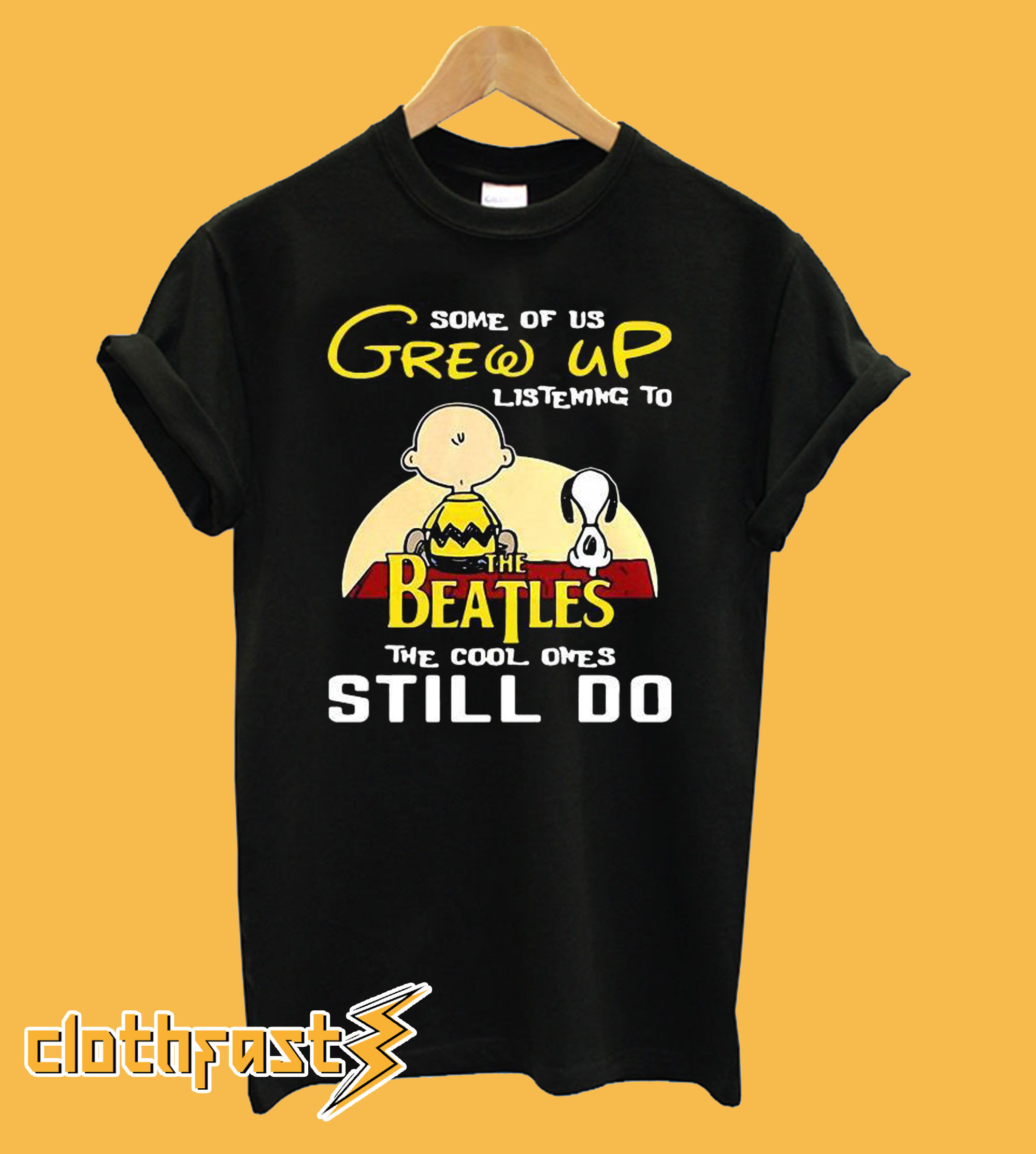 Some of us grew up listening to The Beatles the cool ones still do T-shirt