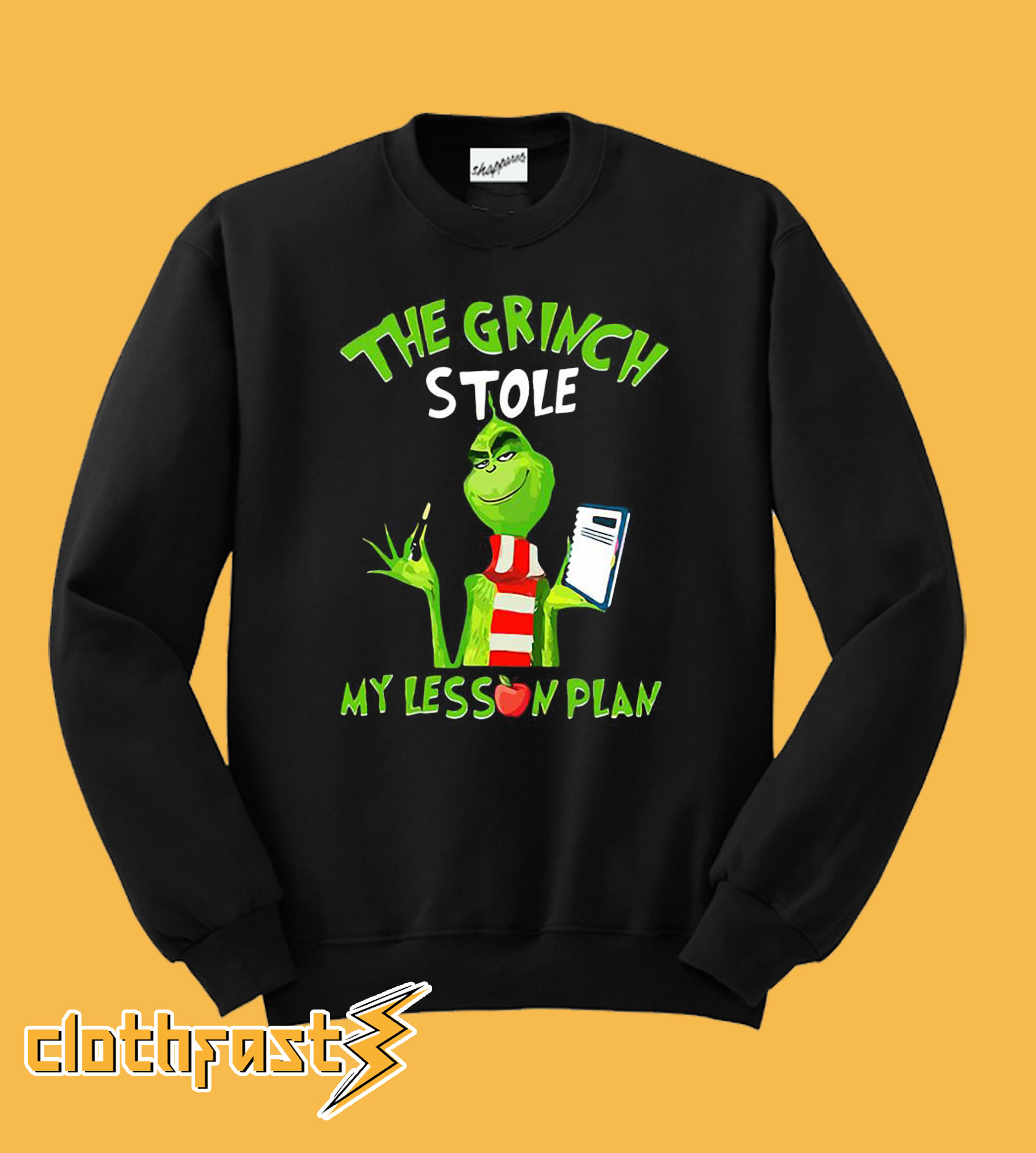 The Grinch Stole My Lesson Plan Sweatshirt