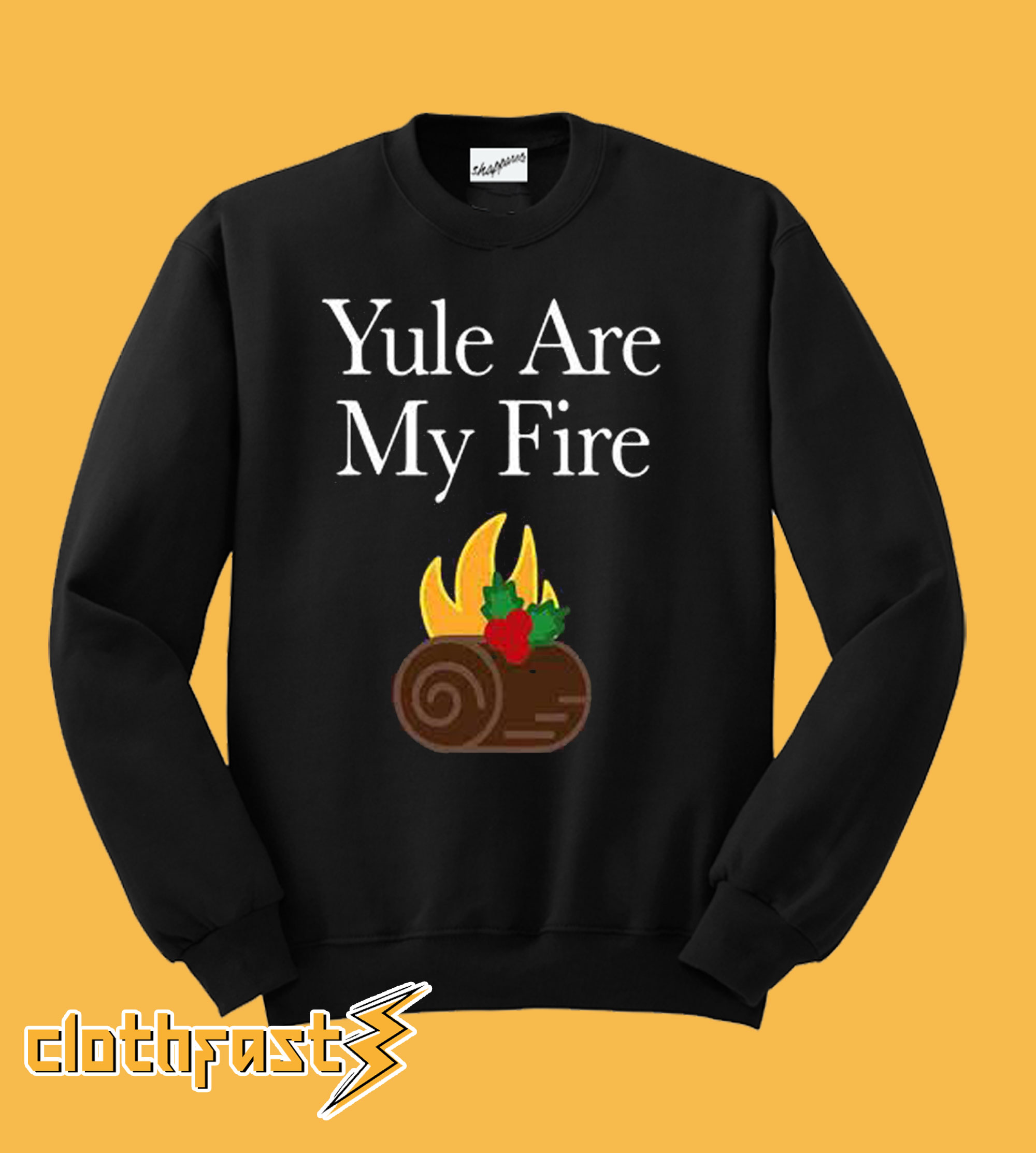Yule are My Fire Sweatshirt