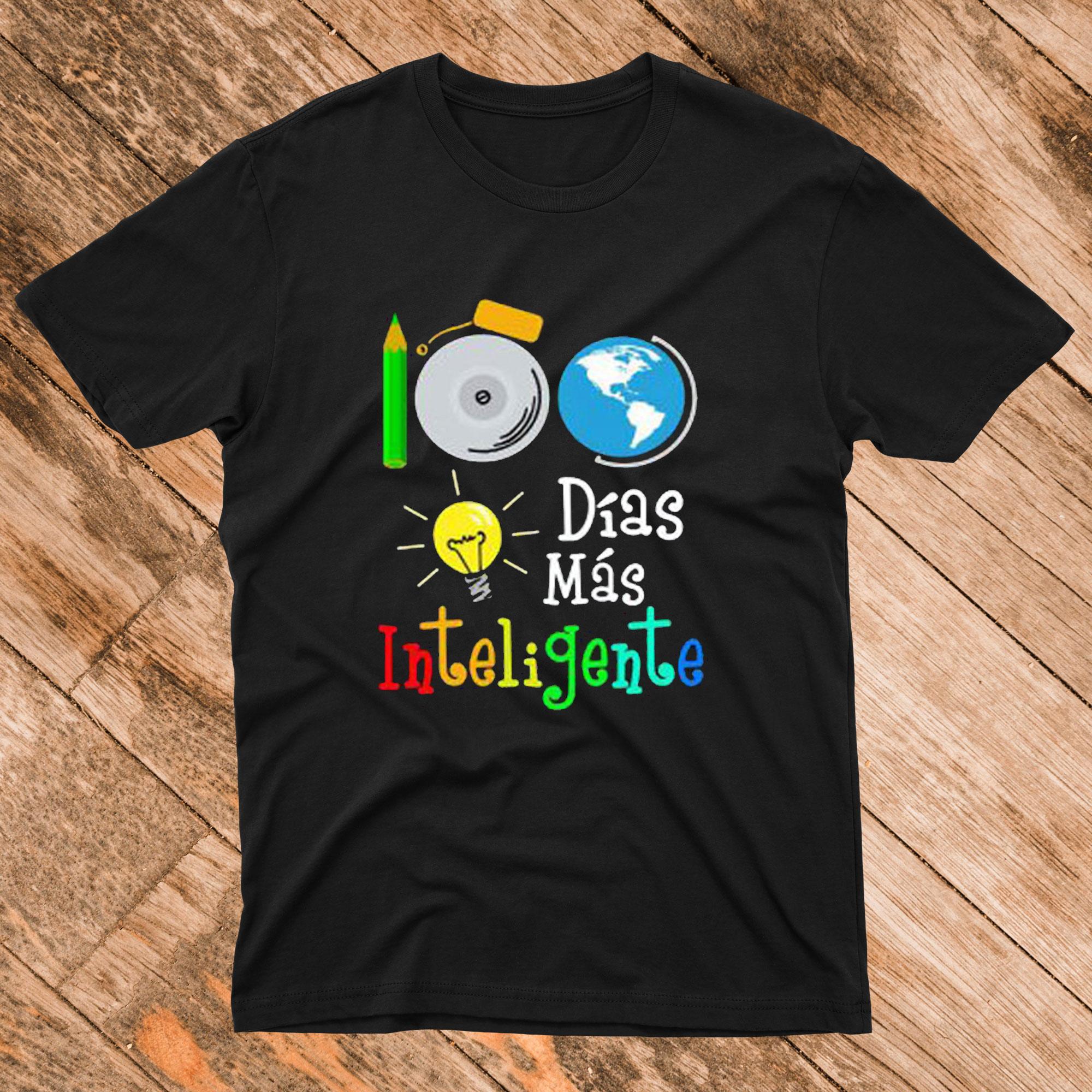 100 Dias Mas lnteligente T shirt
