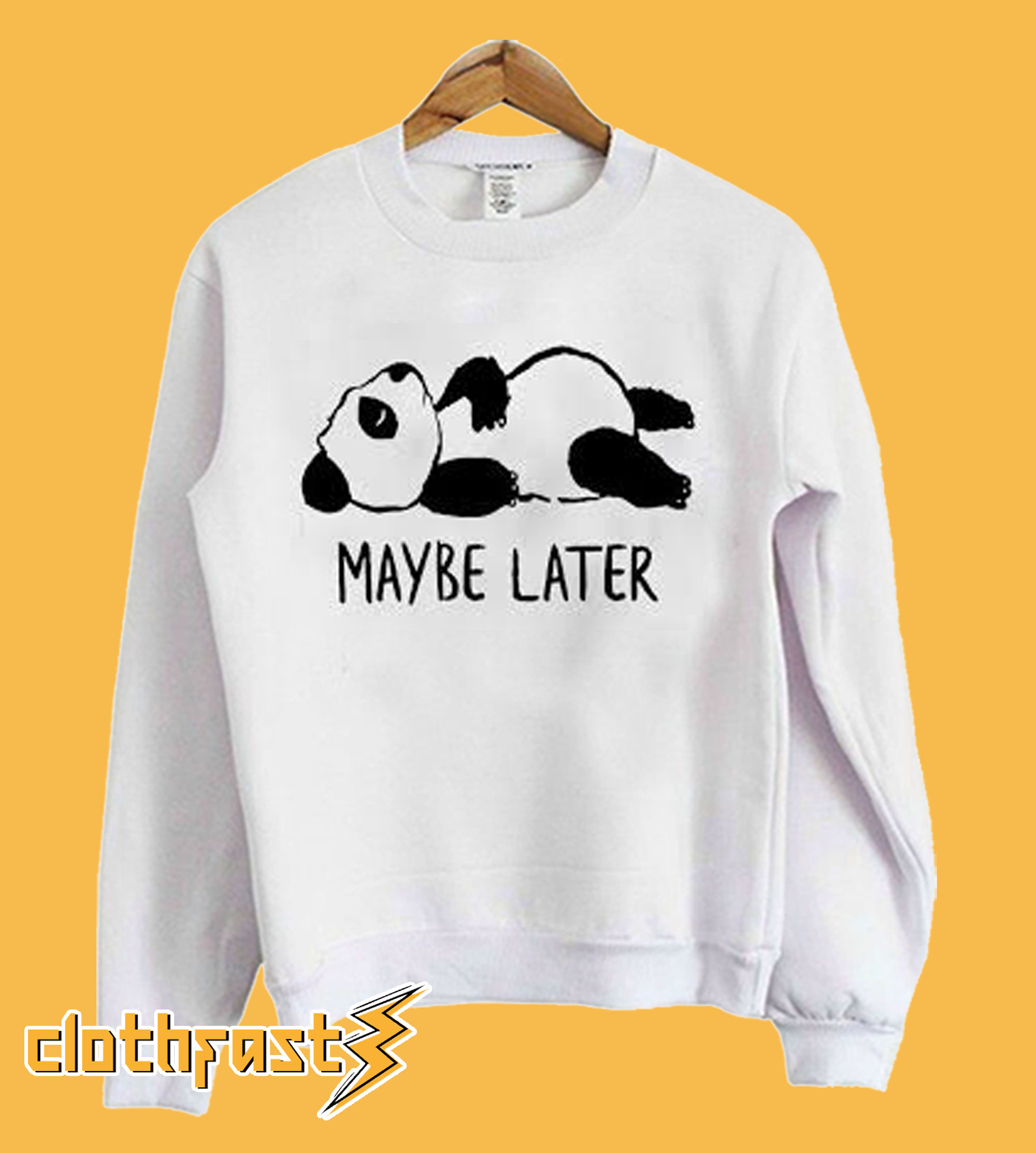 Fifth Avenue Maybe Later Panda Sweatshirt
