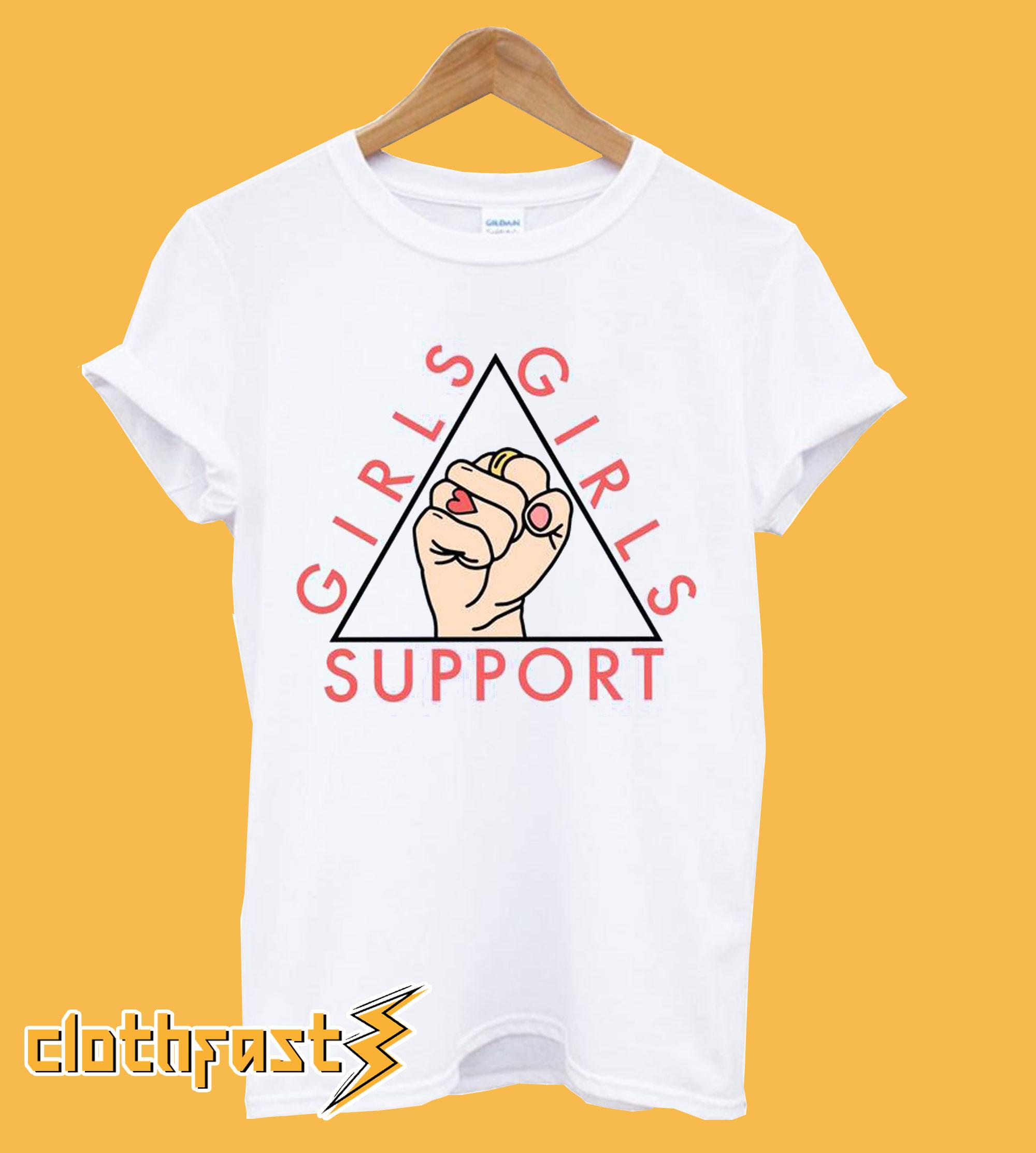 Girls Support Girls T-Shirt