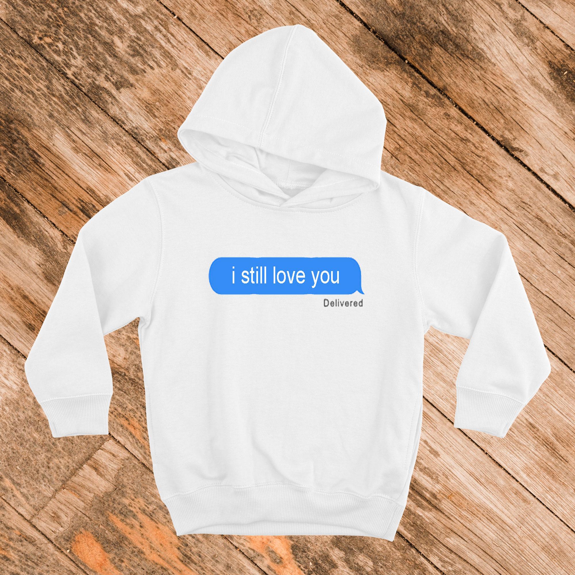 I Still Love You Hoodie