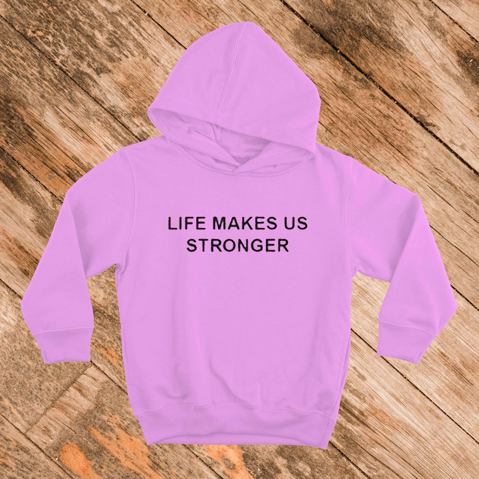 Life Makes Us Stronger Hoodie