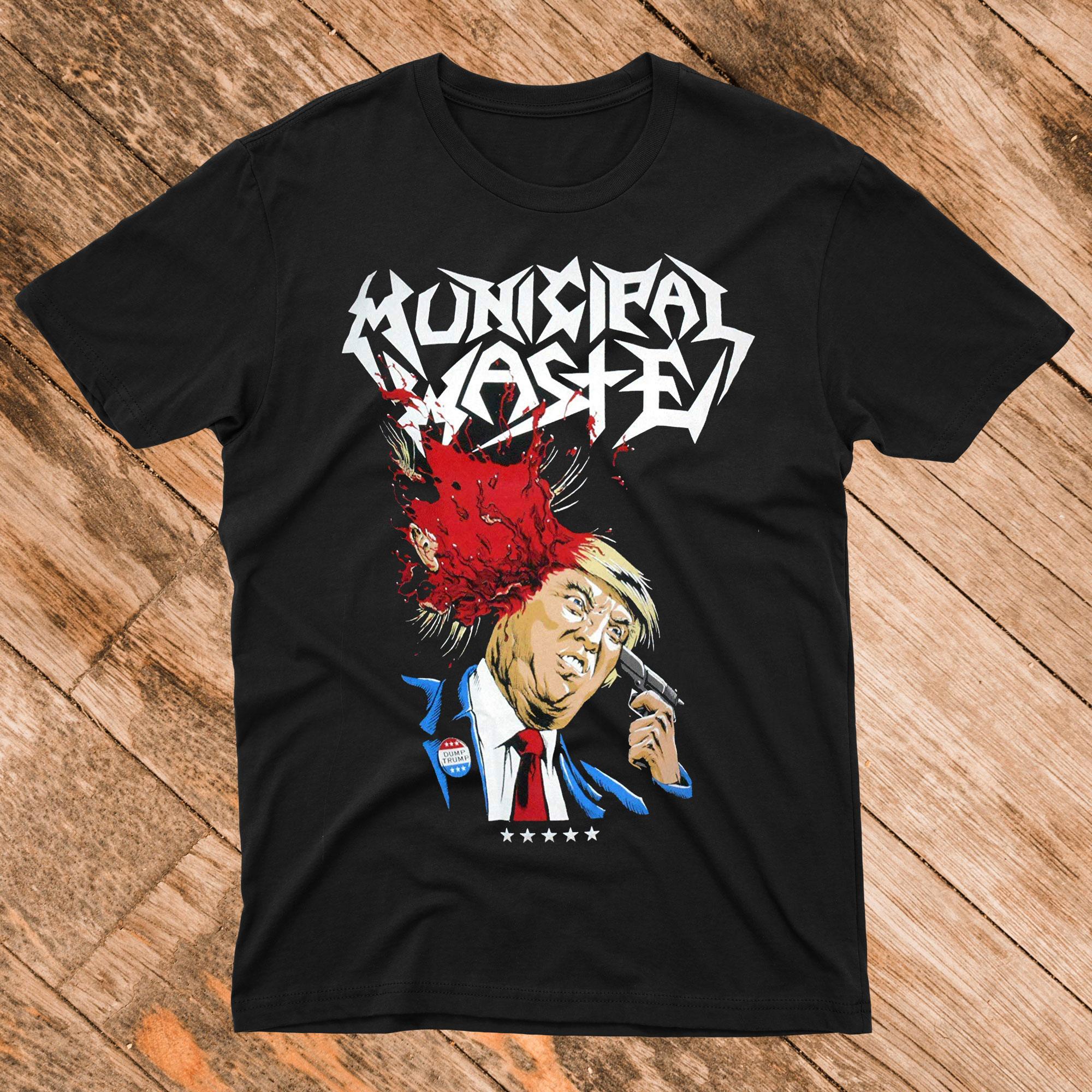 Municipal Waste Dump Trump T shirt