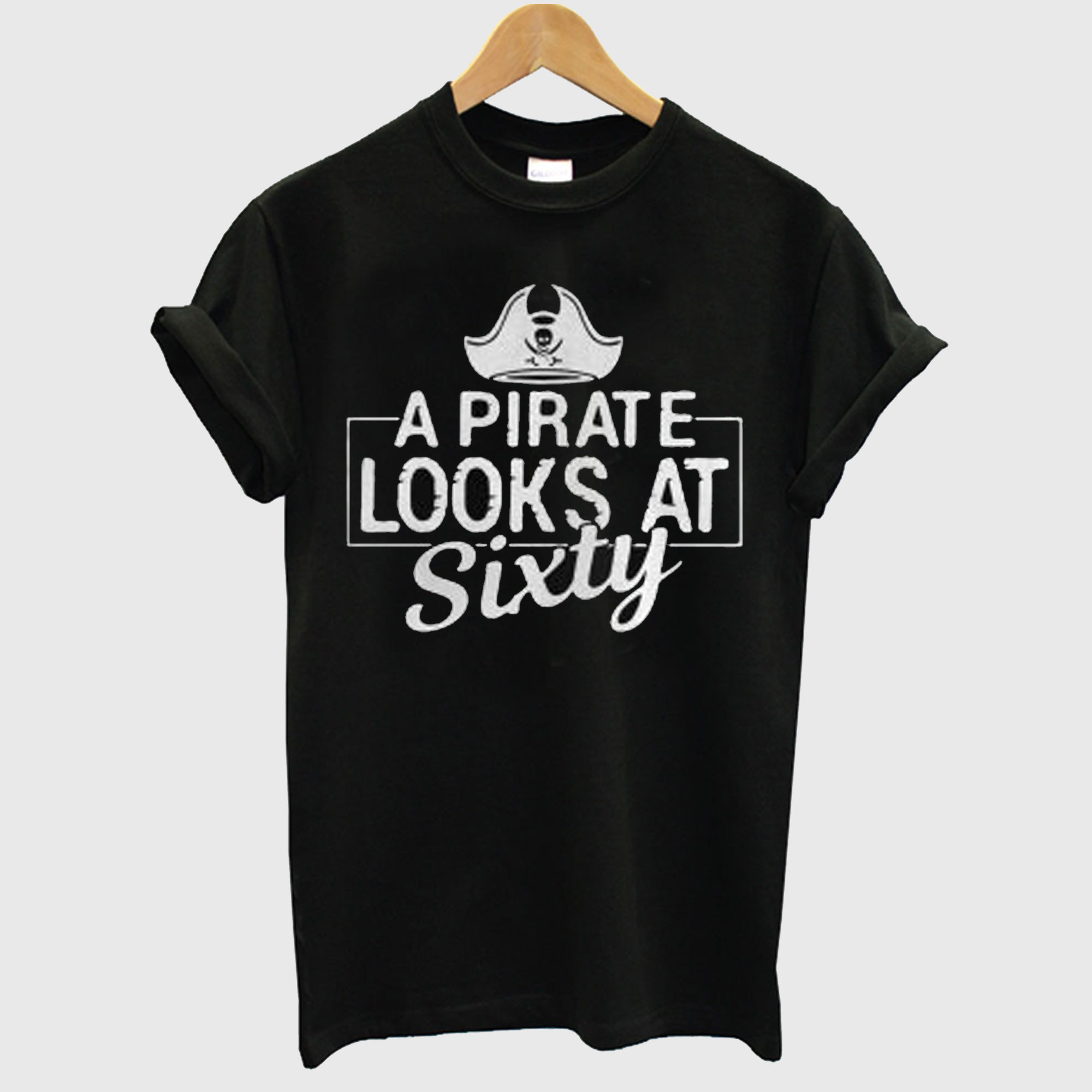 A Pirate Looks At Sixty T-Shirt