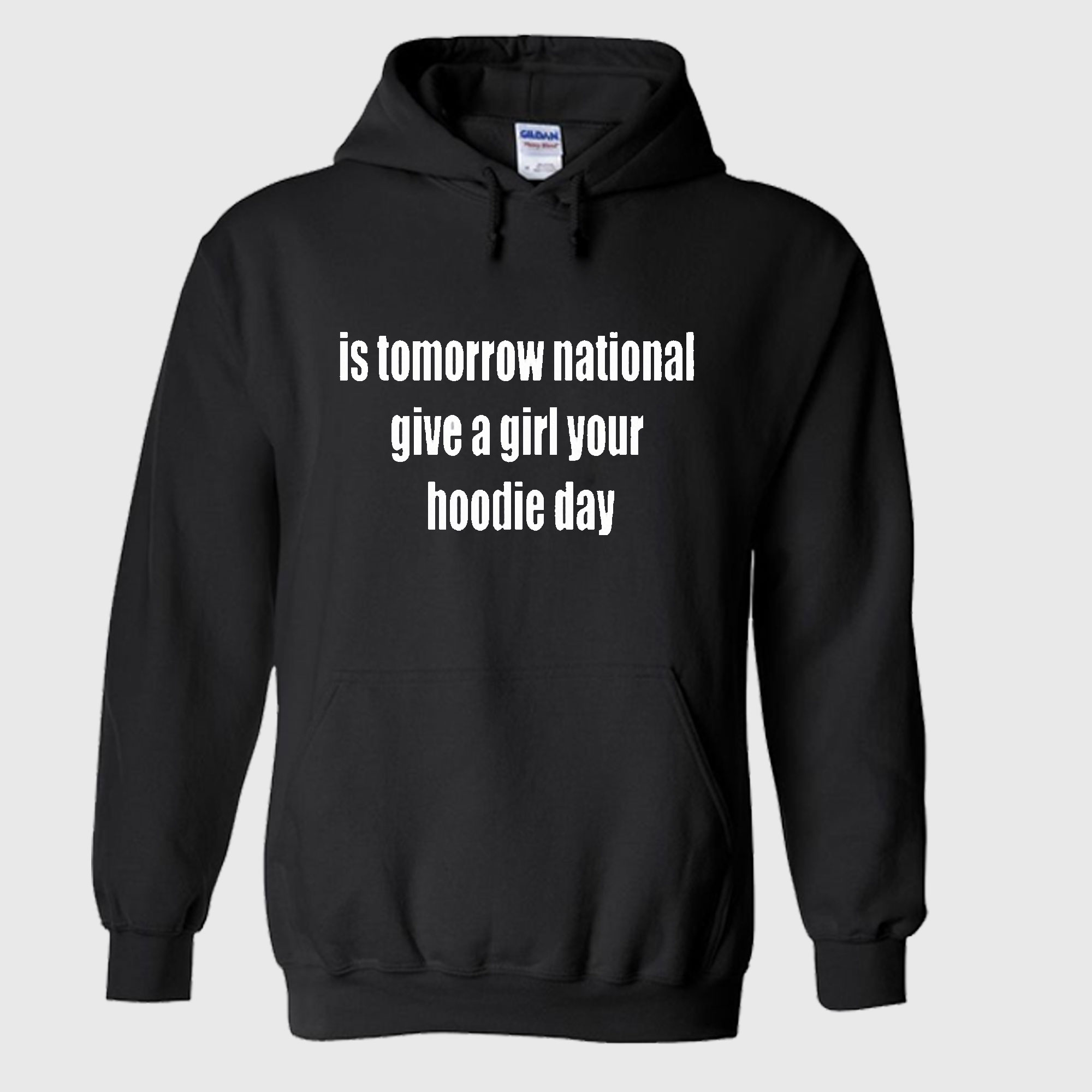 National Give Your Girl Your Hoodie