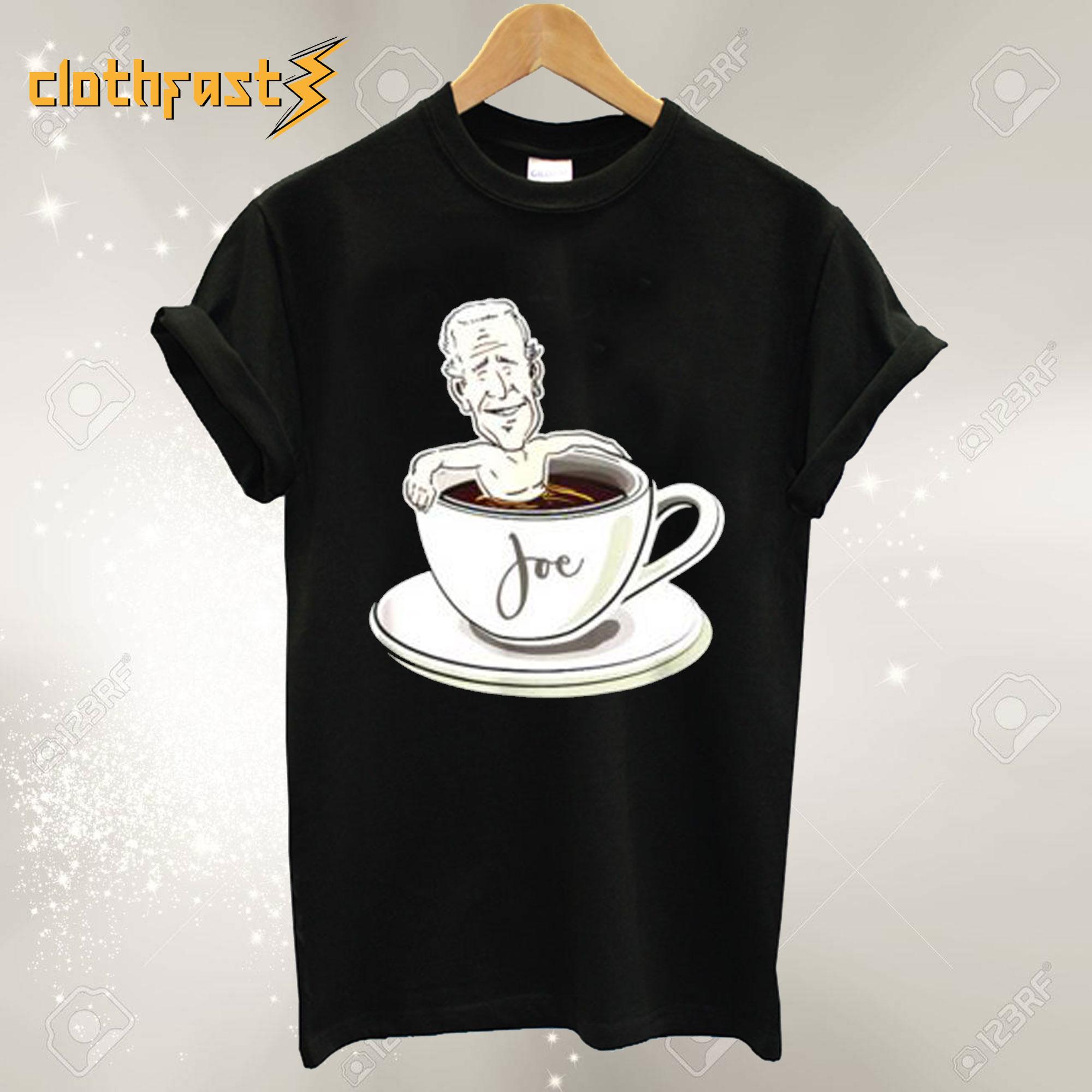 Cup Of Joe Biden T shirt