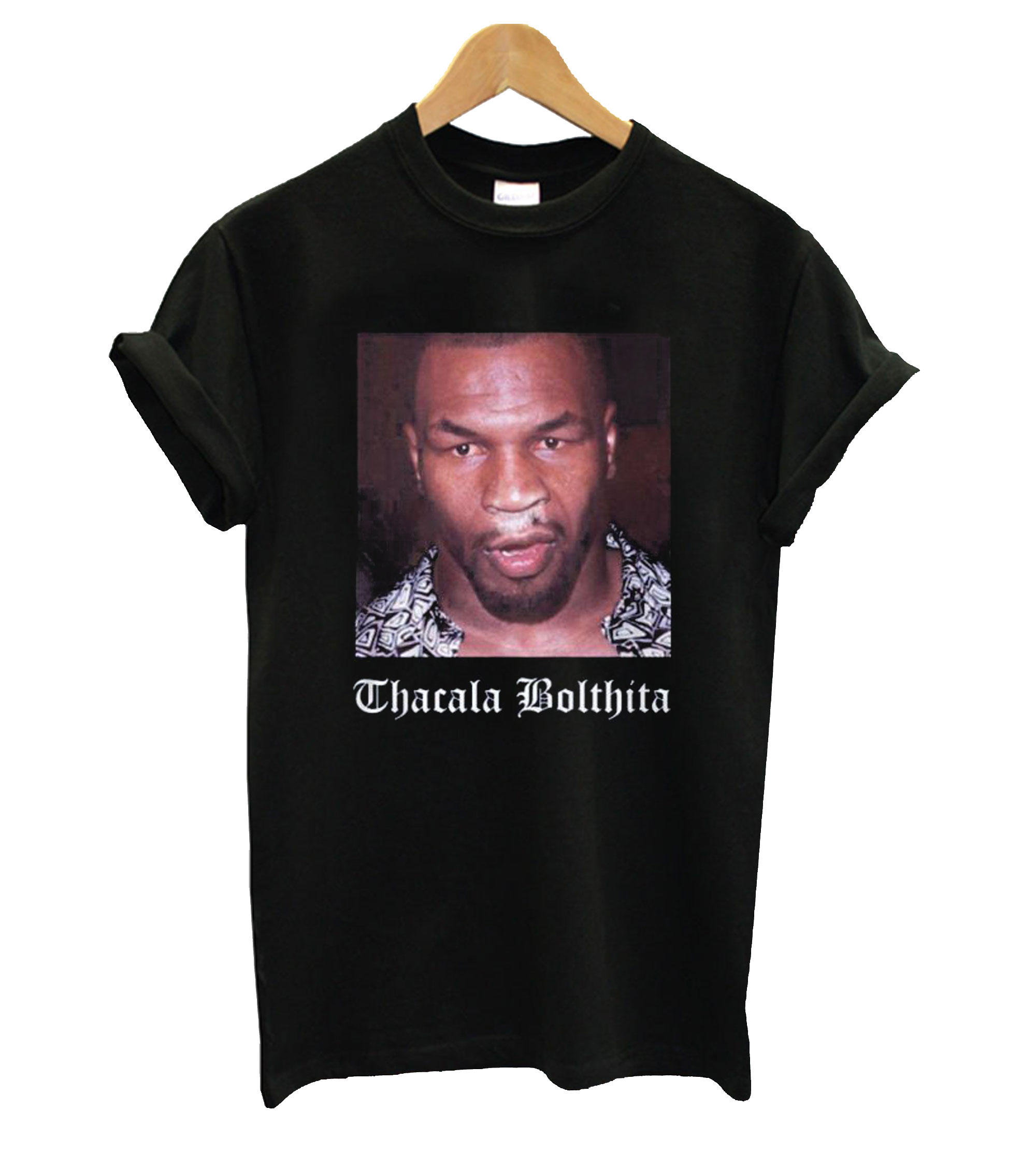 Mike Tyson Thacala Bolthita T-Shirt