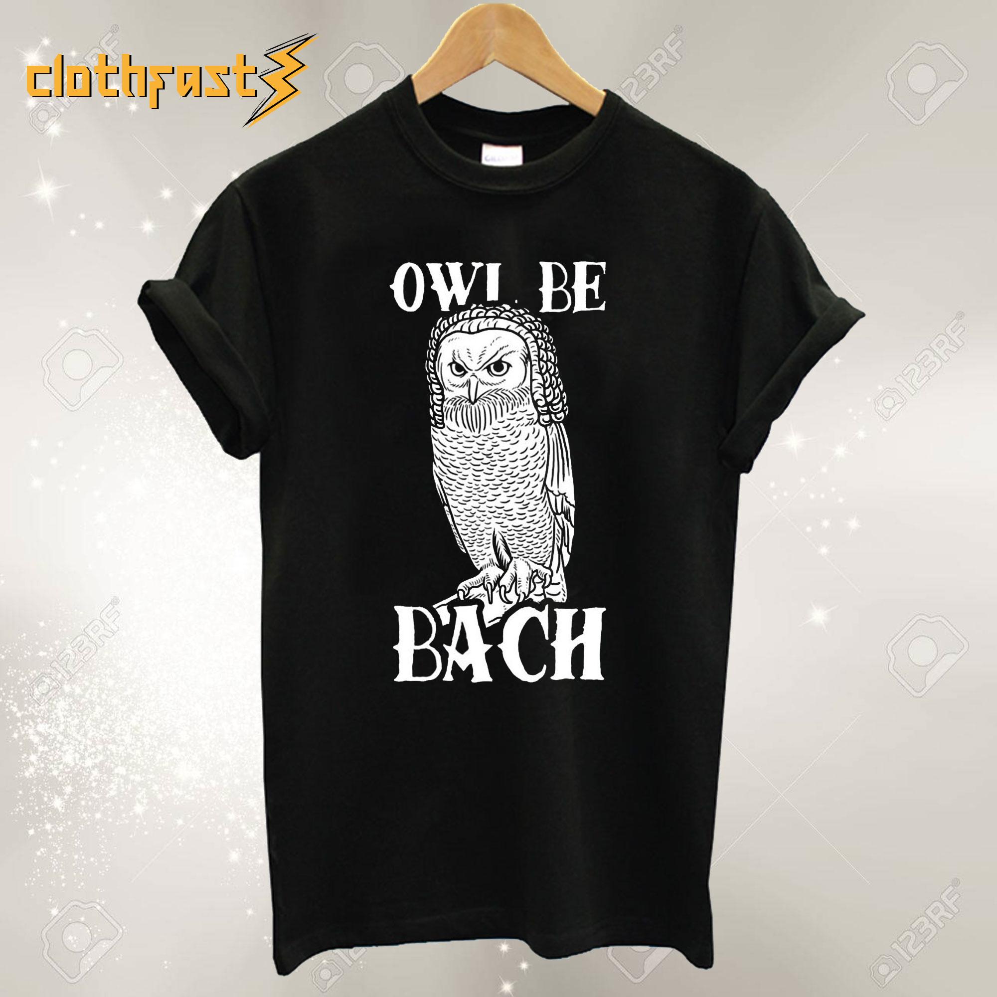 Owl Be Bach T-Shirt