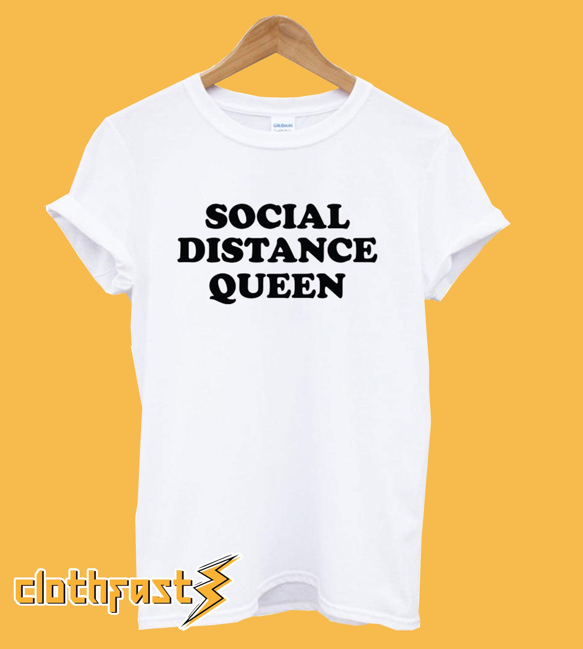 Social Distance Queen T-Shirt
