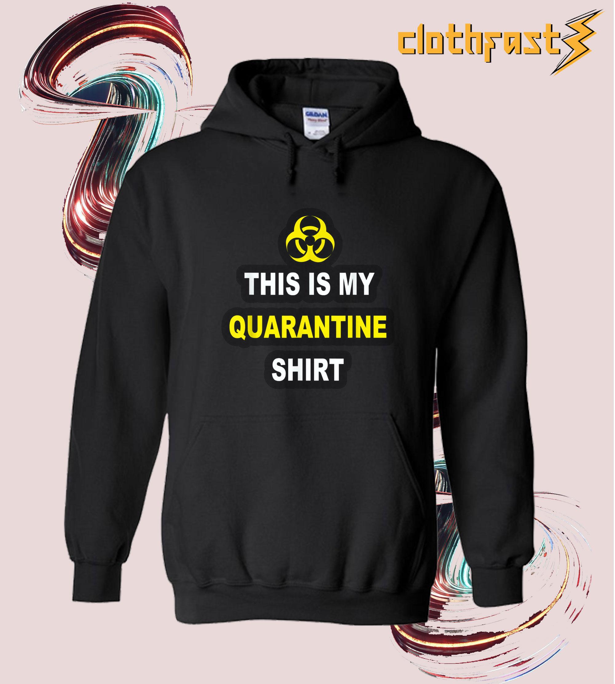 This is My Quarantine Hoodie