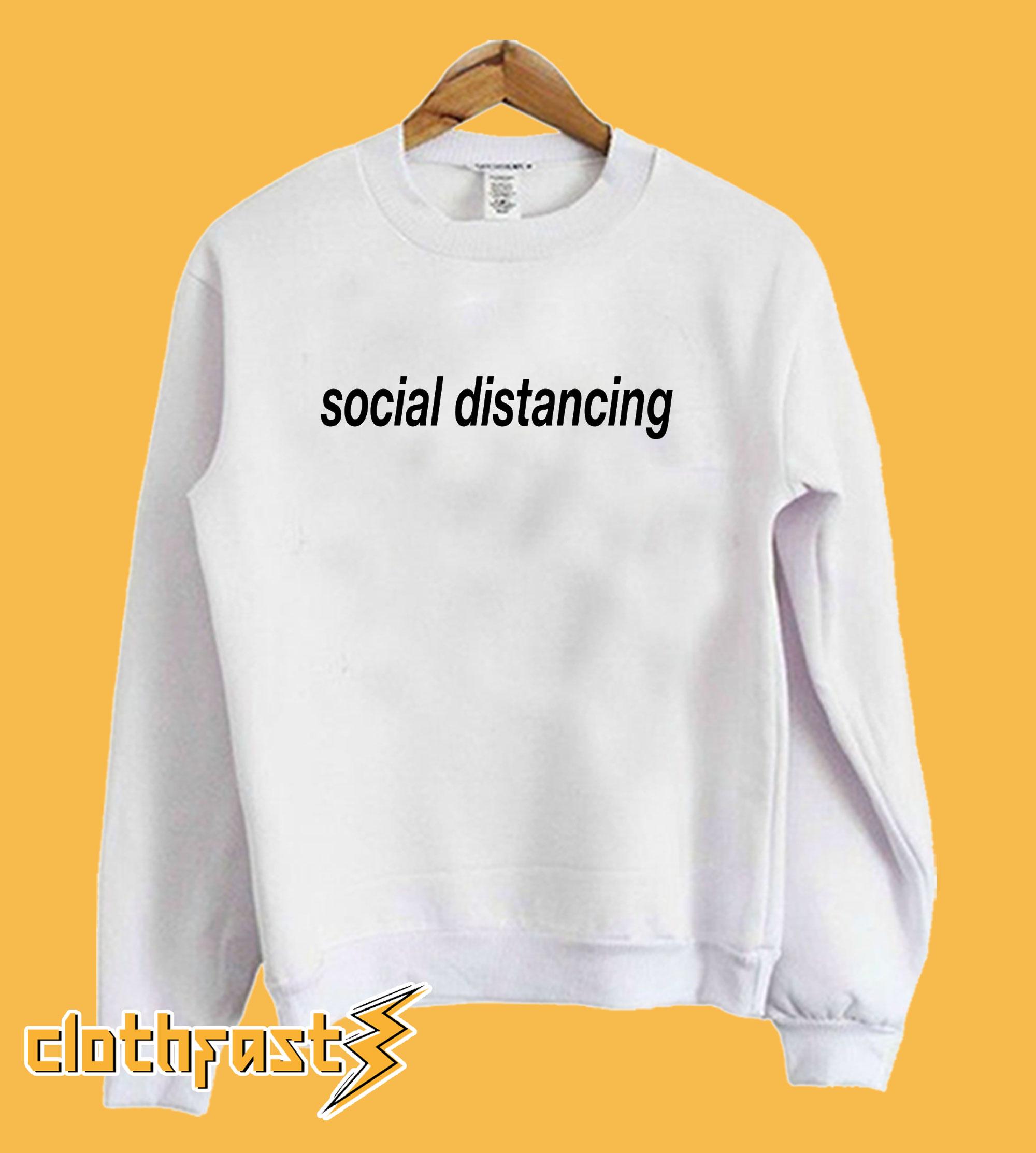 Social Distancing Sweatshirt