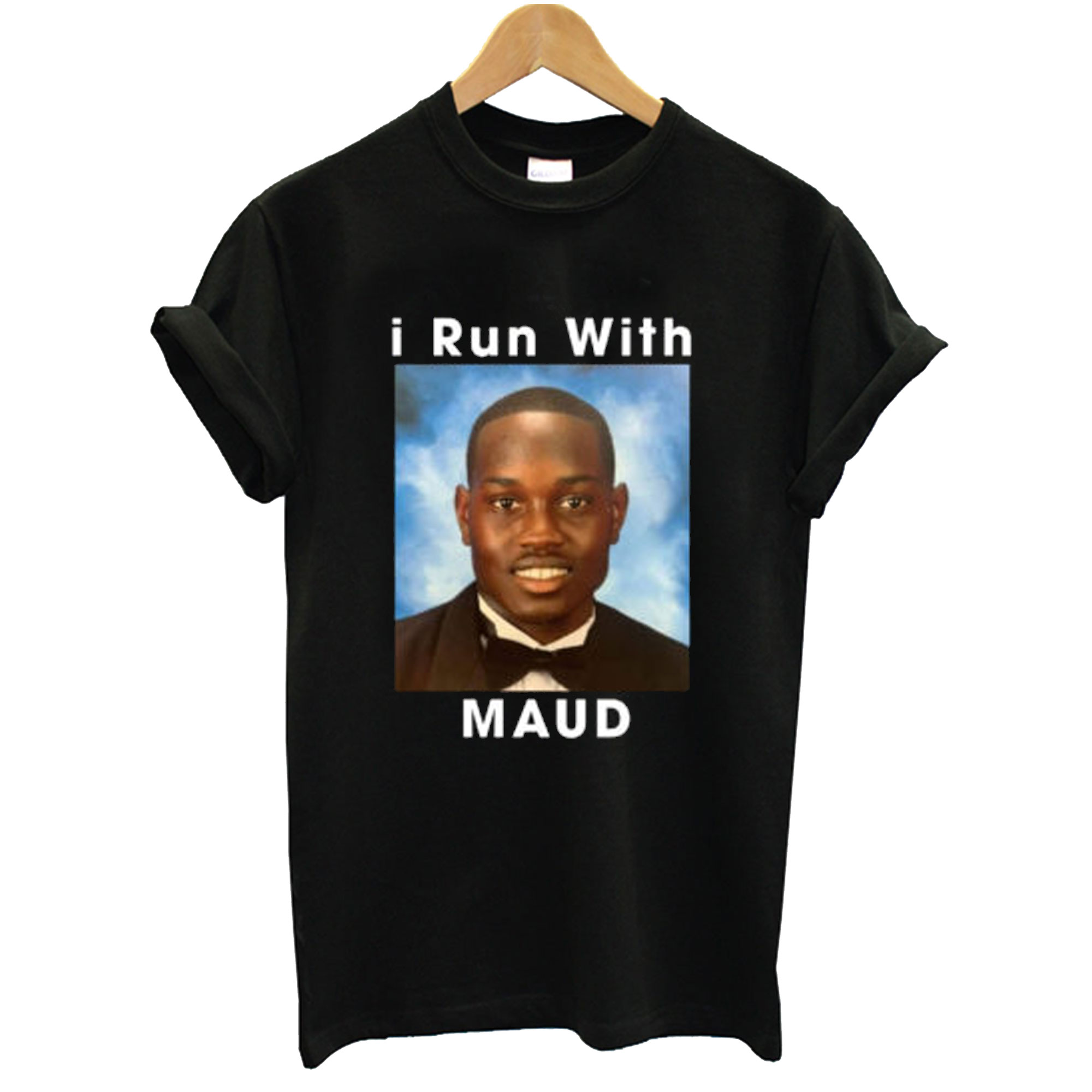 I Run With Maud Black T-Shirt