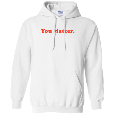 You Matter White Hoodie