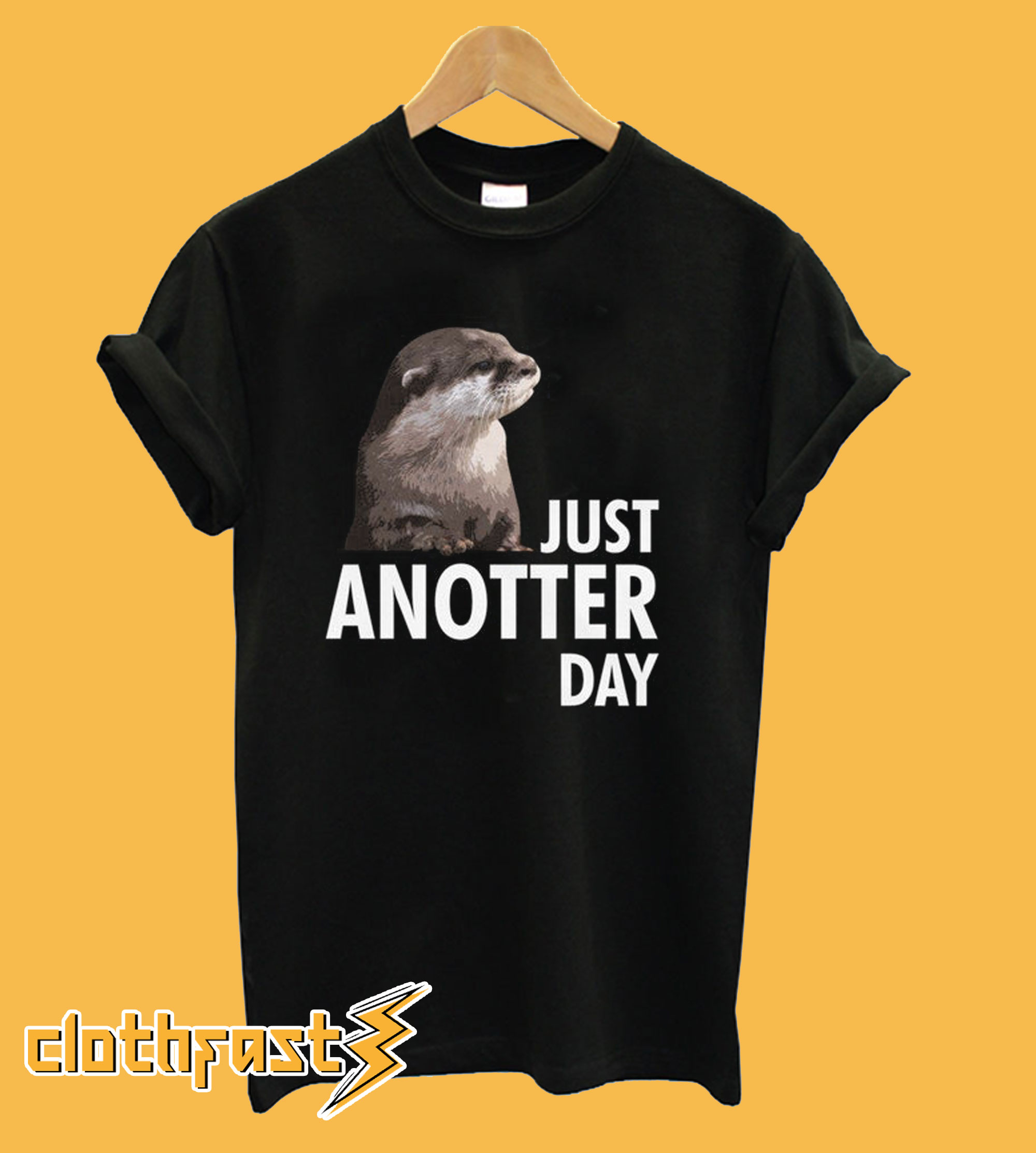Just Anotter Day T-Shirt