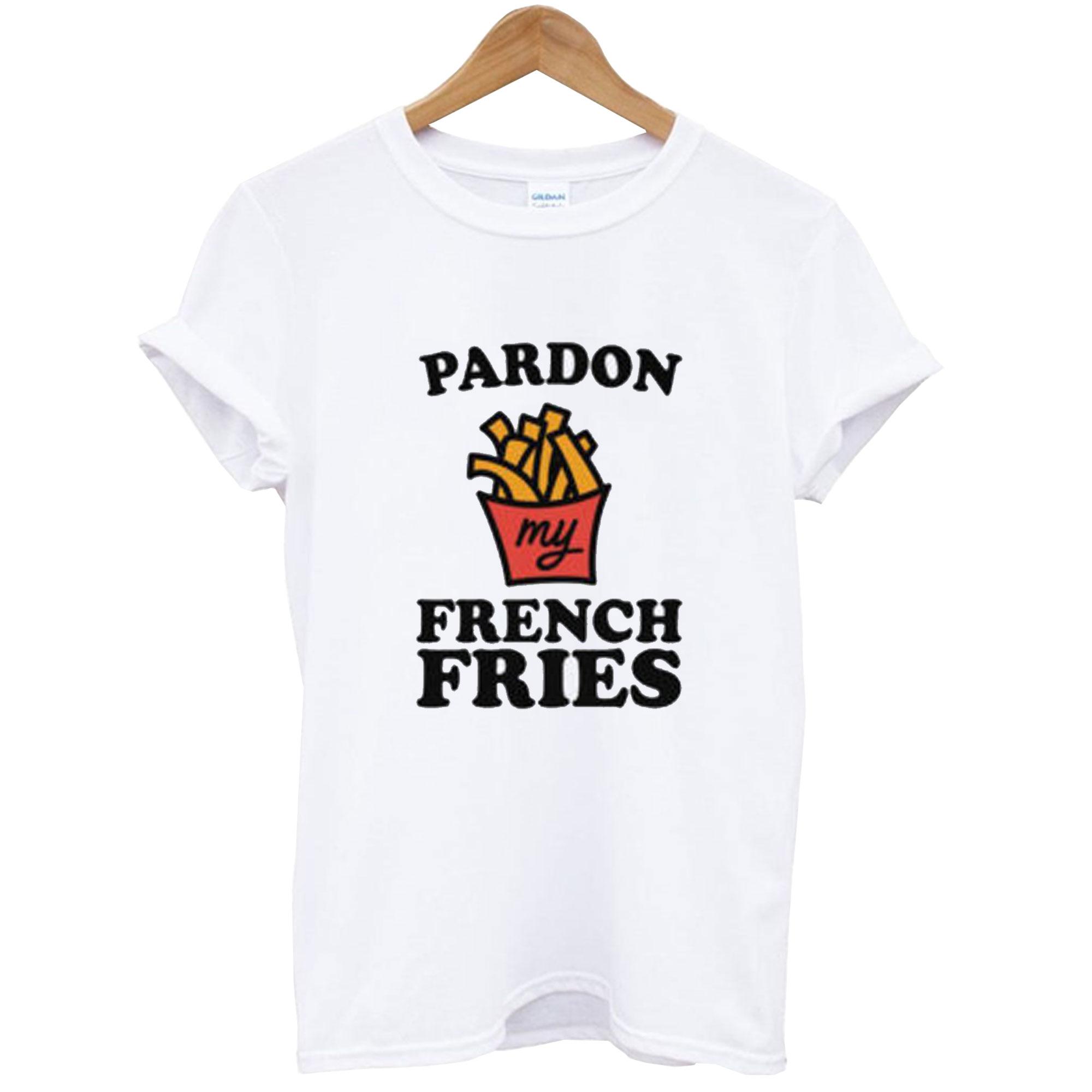 Pardon My French Fries T-Shirt