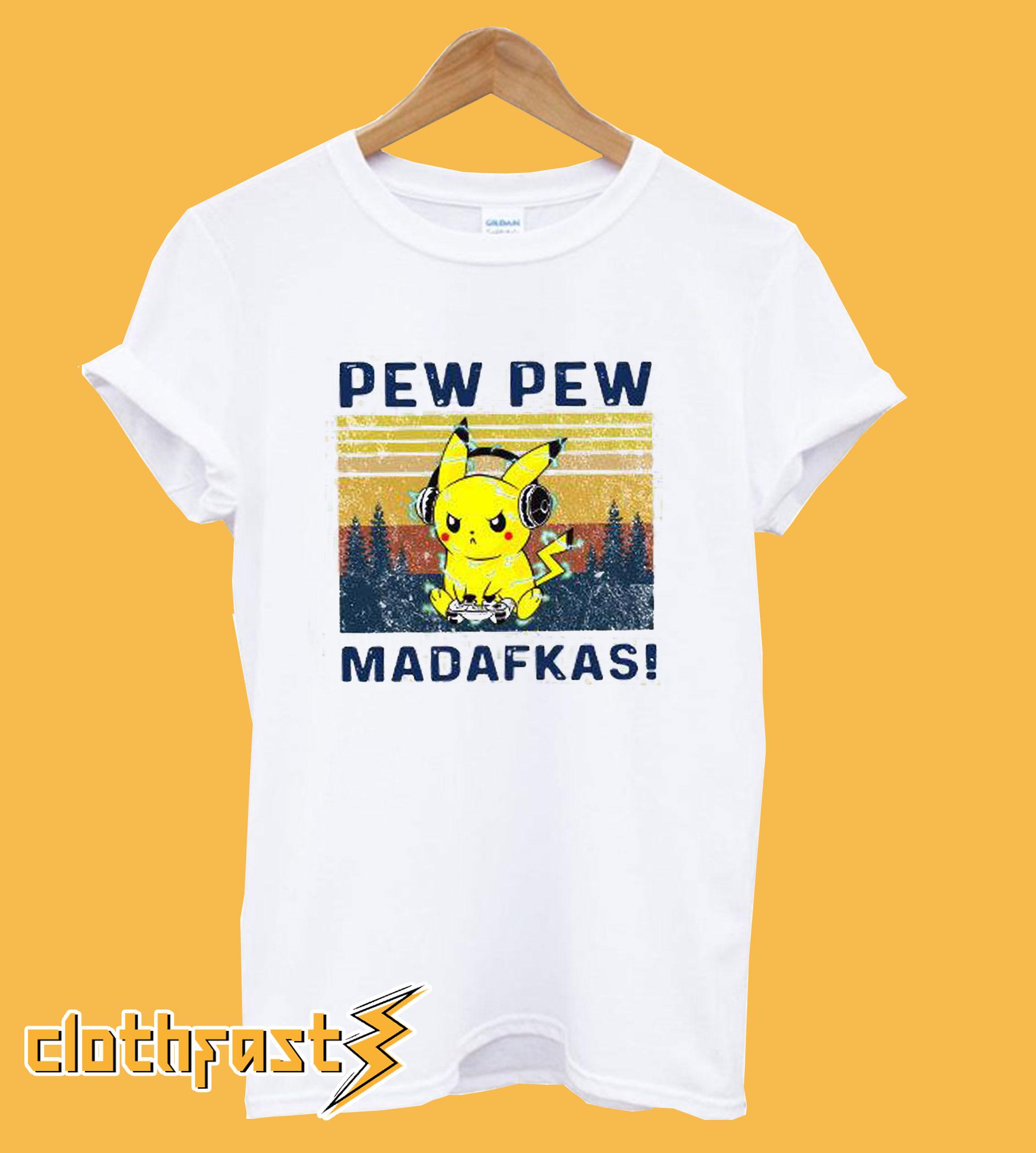 Pew Pew Madafakas Pikachu T-Shirt