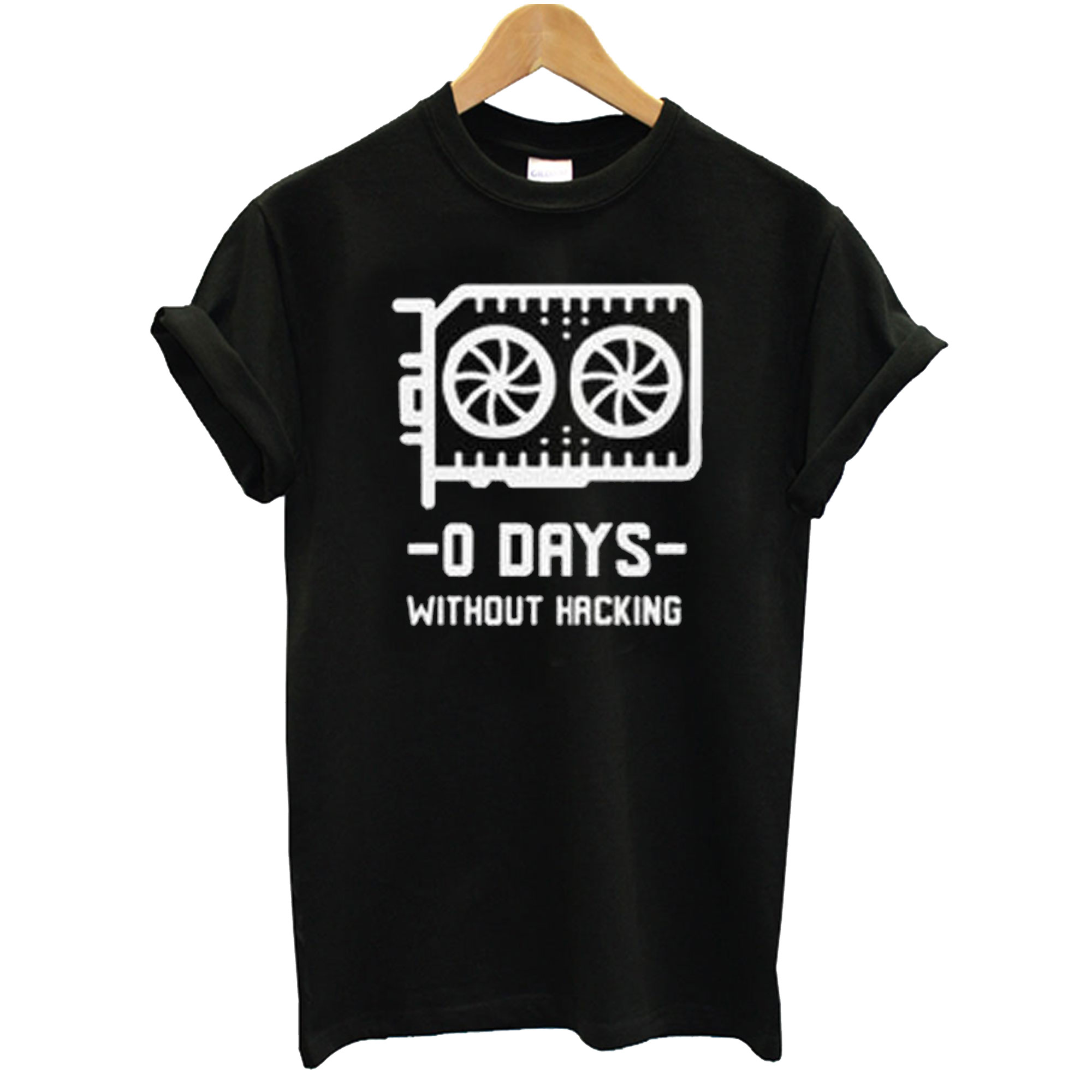 0 Days Without Hacking T Shirt