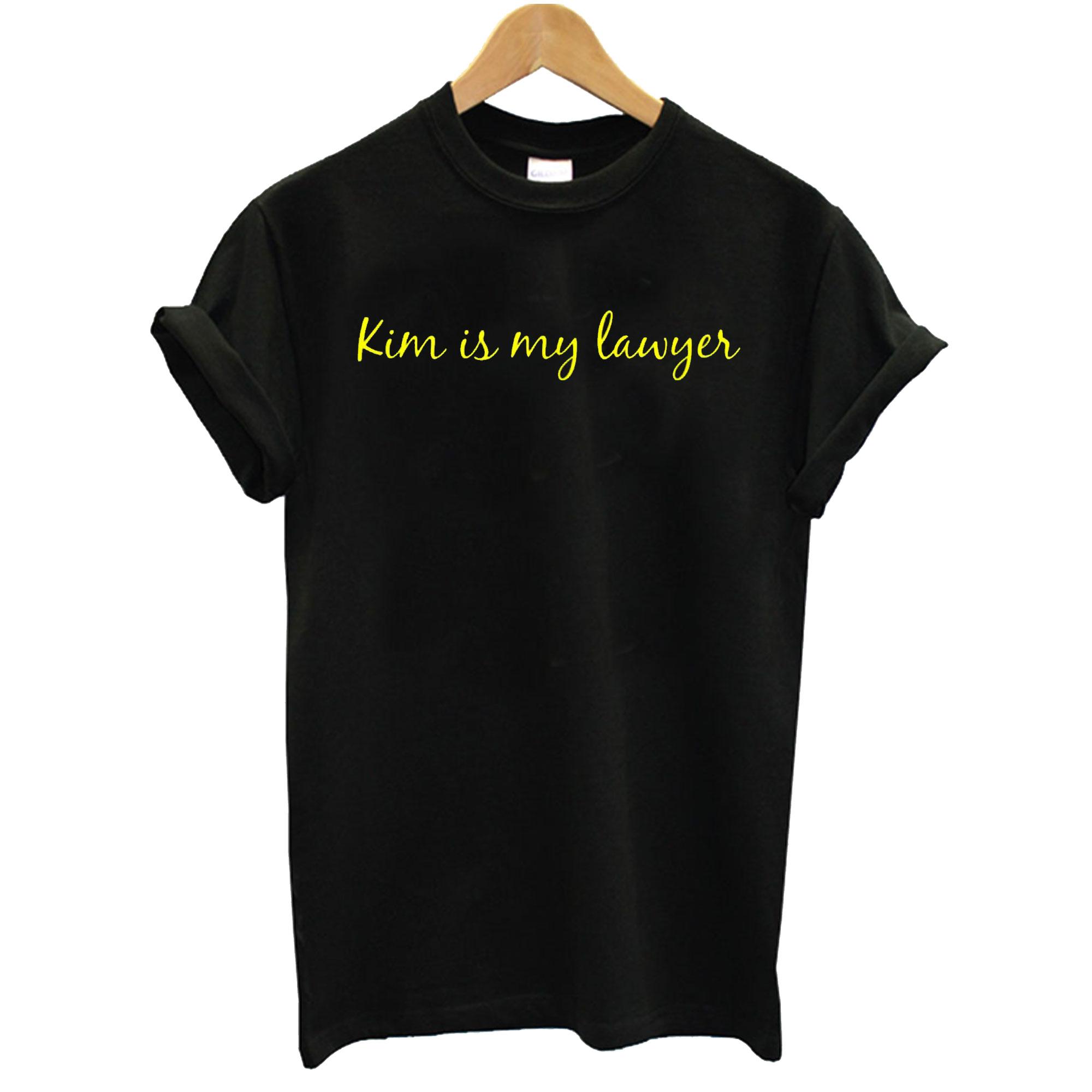 Kim Is My Lawyer T-Shirt